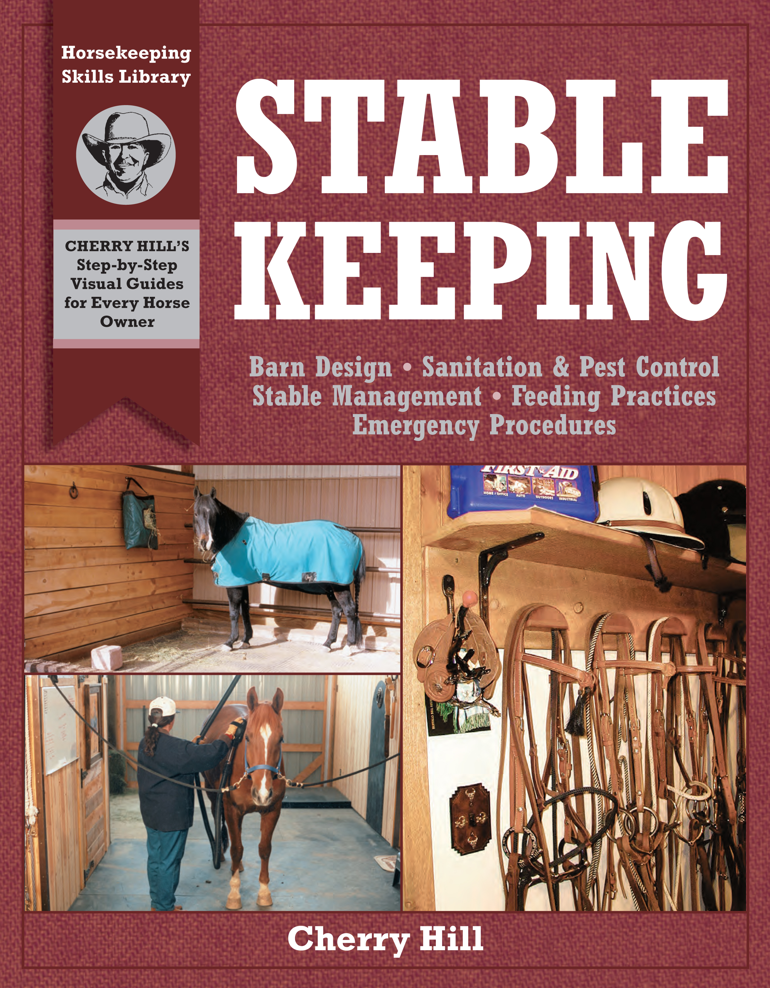 Stablekeeping A Visual Guide to Safe and Healthy Horsekeeping - Cherry Hill