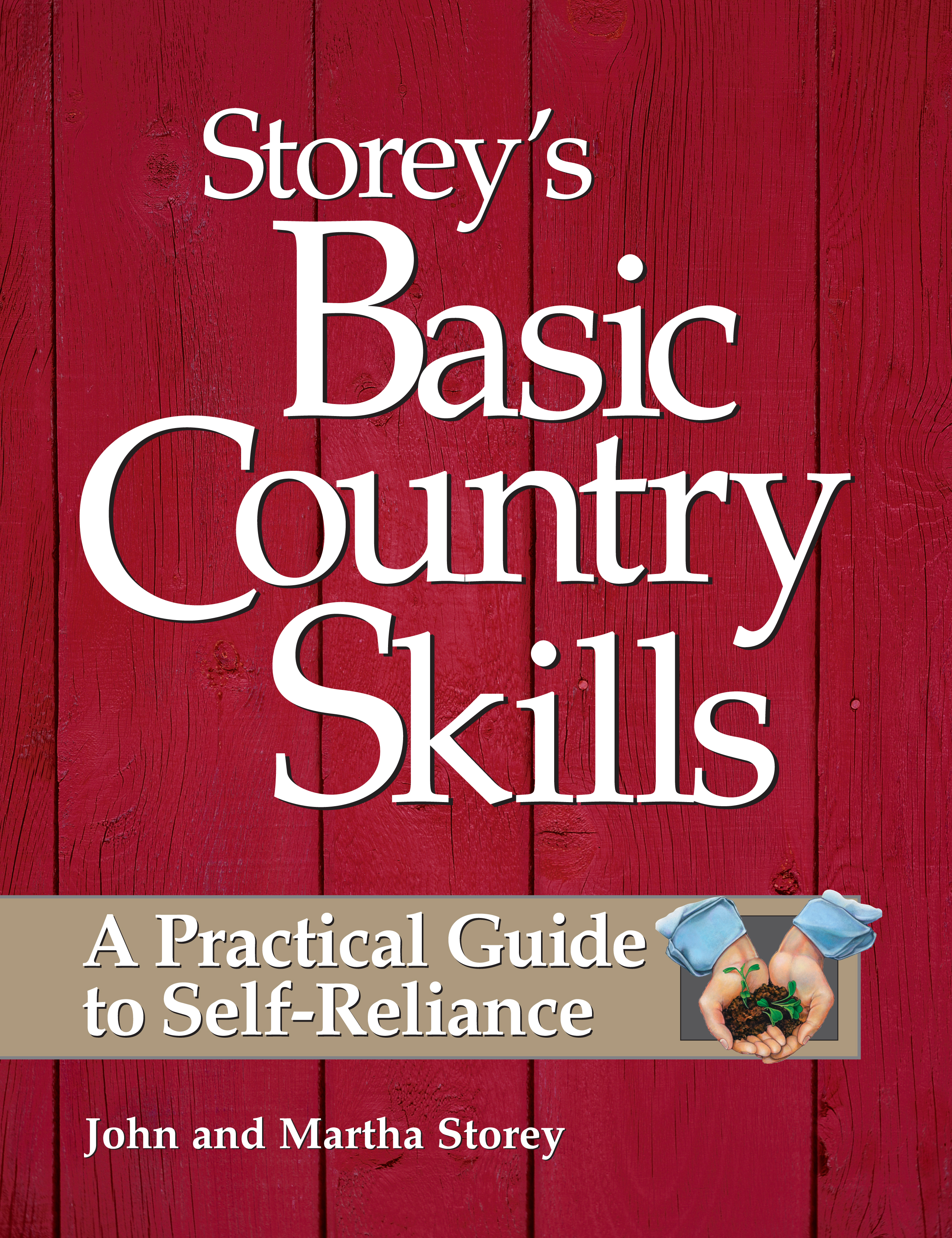 Storey's Basic Country Skills A Practical Guide to Self-Reliance - John Storey