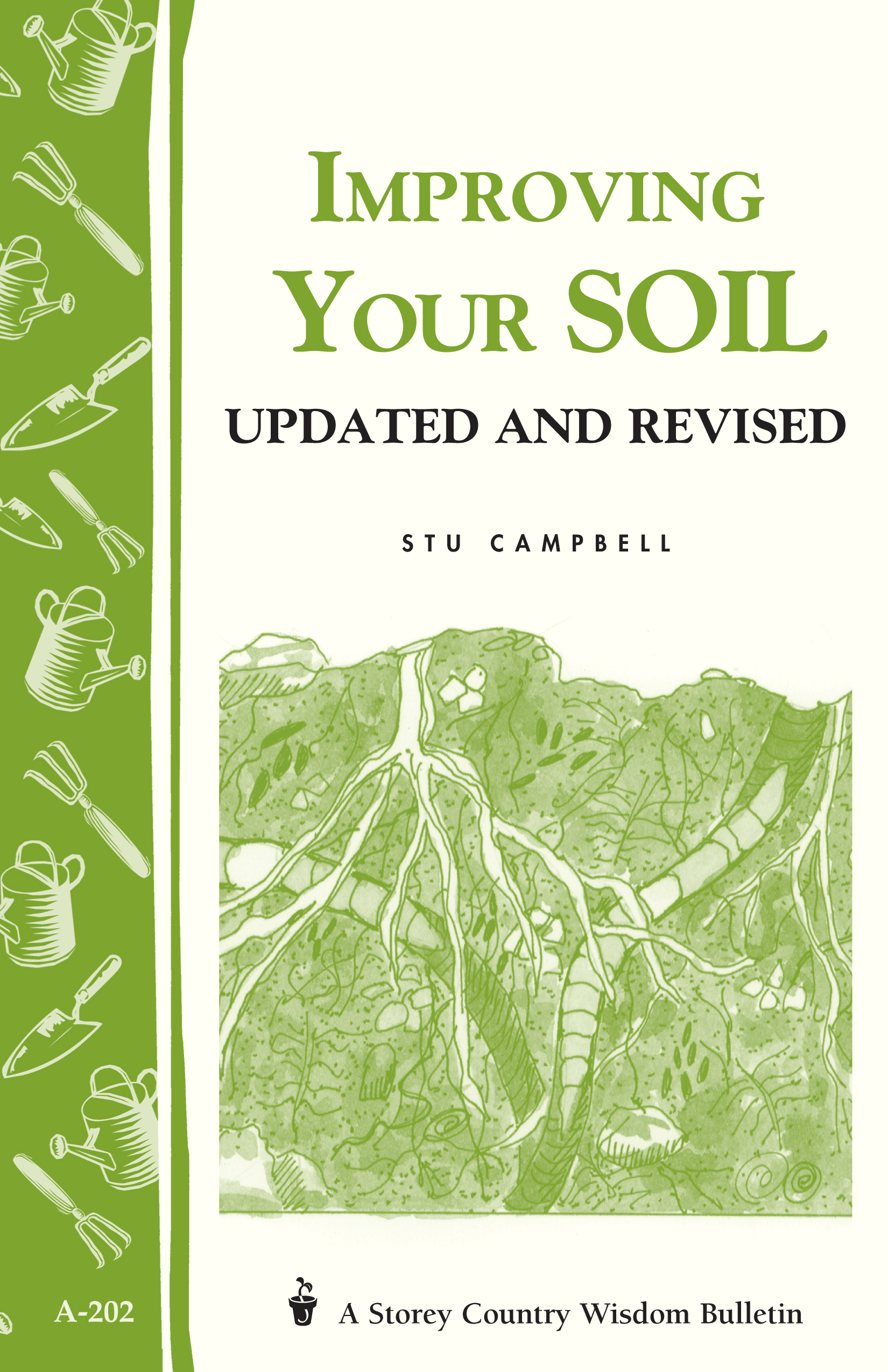 Improving Your Soil Storey's Country Wisdom Bulletin A-202 - Stu Campbell