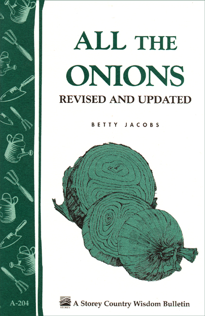 All the Onions Storey's Country Wisdom Bulletin A-204 - Betty E. M. Jacobs