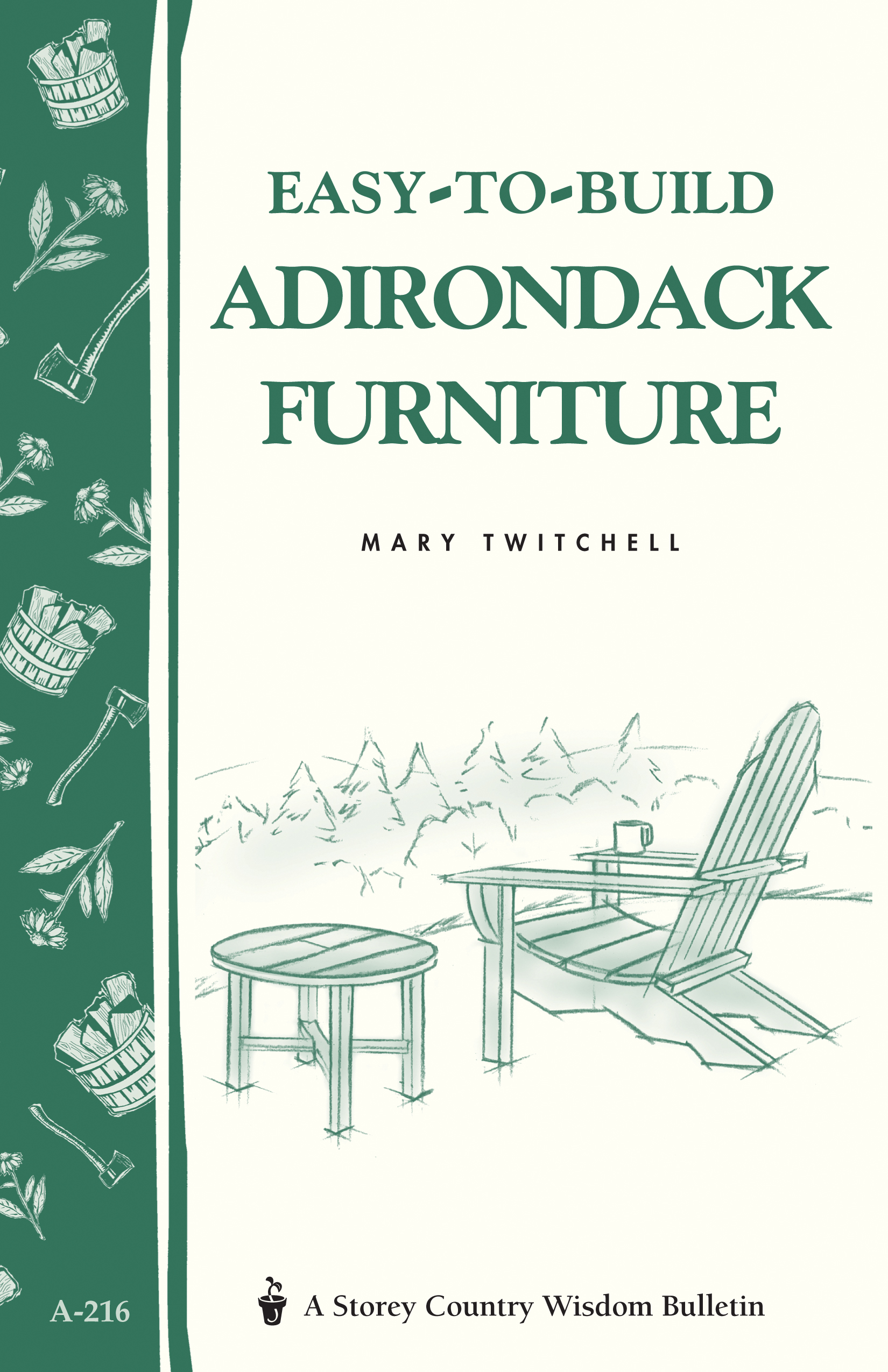 Easy-to-Build Adirondack Furniture Storey's Country Wisdom Bulletin A-216 - Mary Twitchell