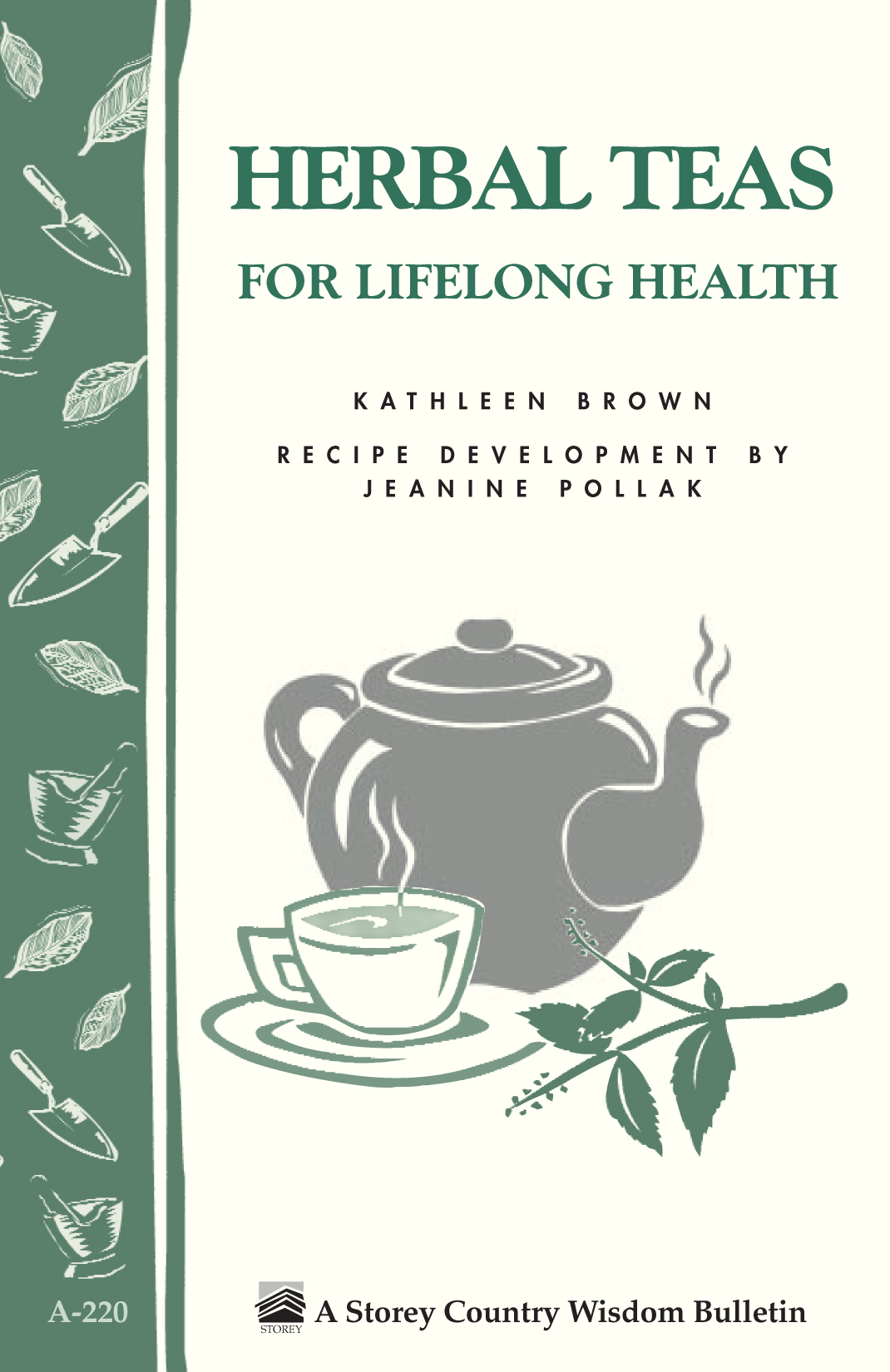 Herbal Teas for Lifelong Health Storey's Country Wisdom Bulletin A-220 - Kathleen Brown