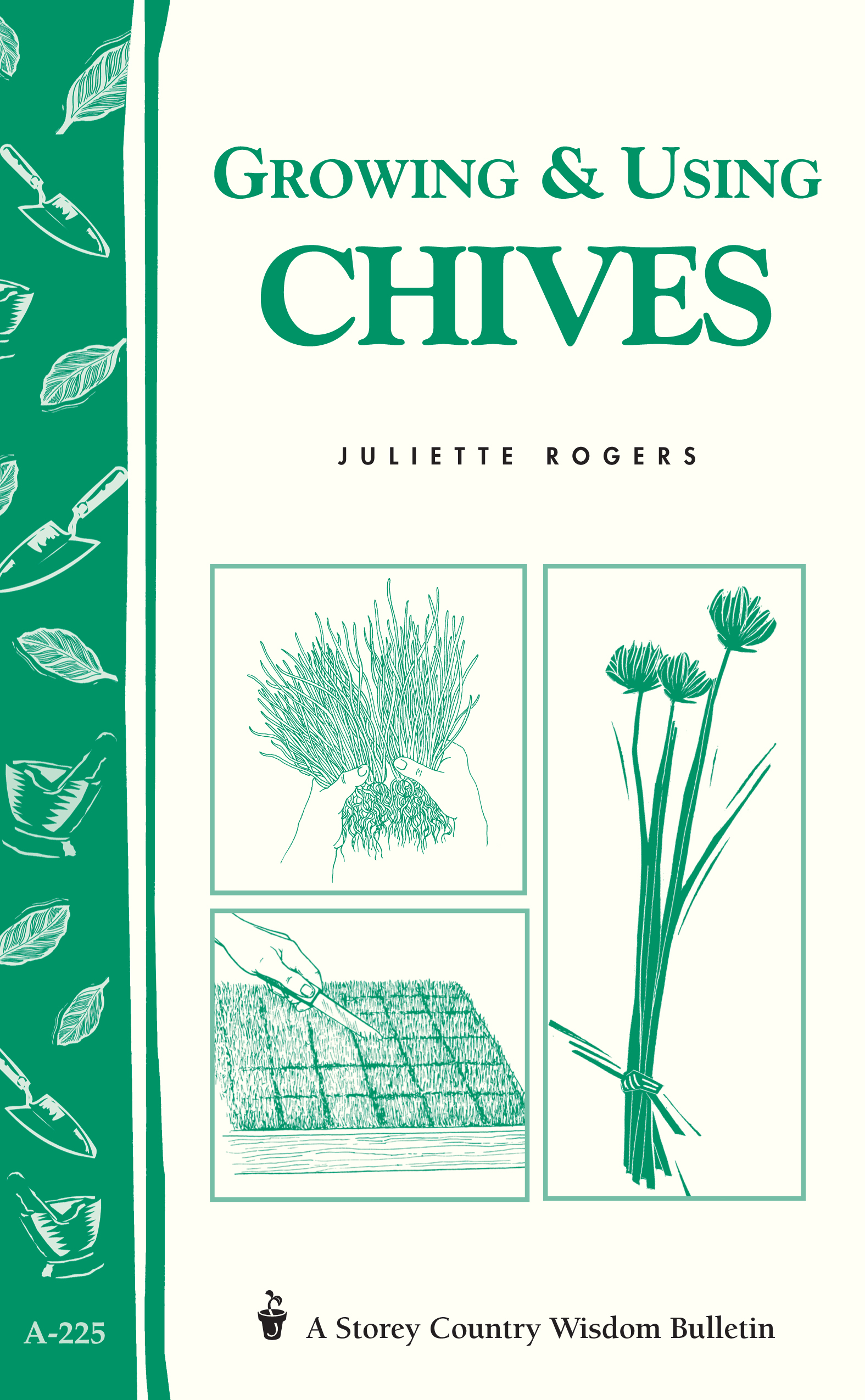 Growing & Using Chives Storey Country Wisdom Bulletin A-225 - Juliette Rogers