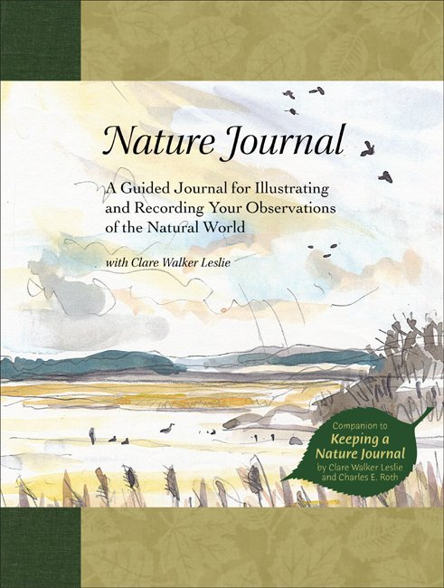 Nature Journal A Guided Journal for Illustrating and Recording Your Observations of the Natural World - Clare Walker Leslie