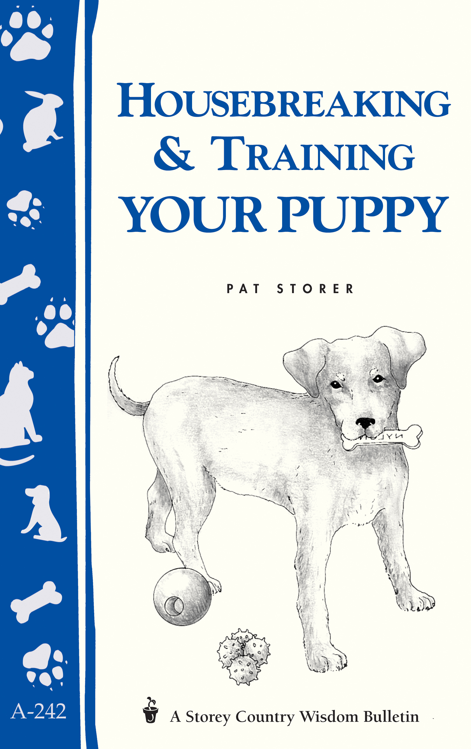 Housebreaking & Training Your Puppy Storey's Country Wisdom Bulletin A-242 - Pat Storer