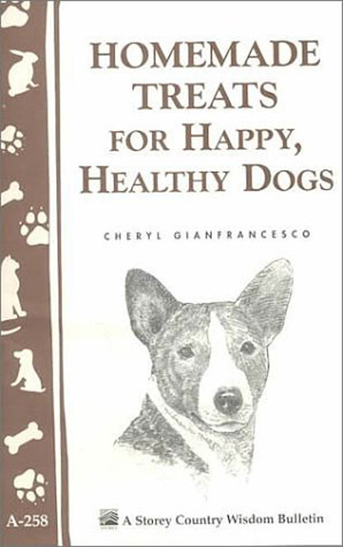 Homemade Treats for Happy, Healthy Dogs  - Cheryl Gianfrancesco
