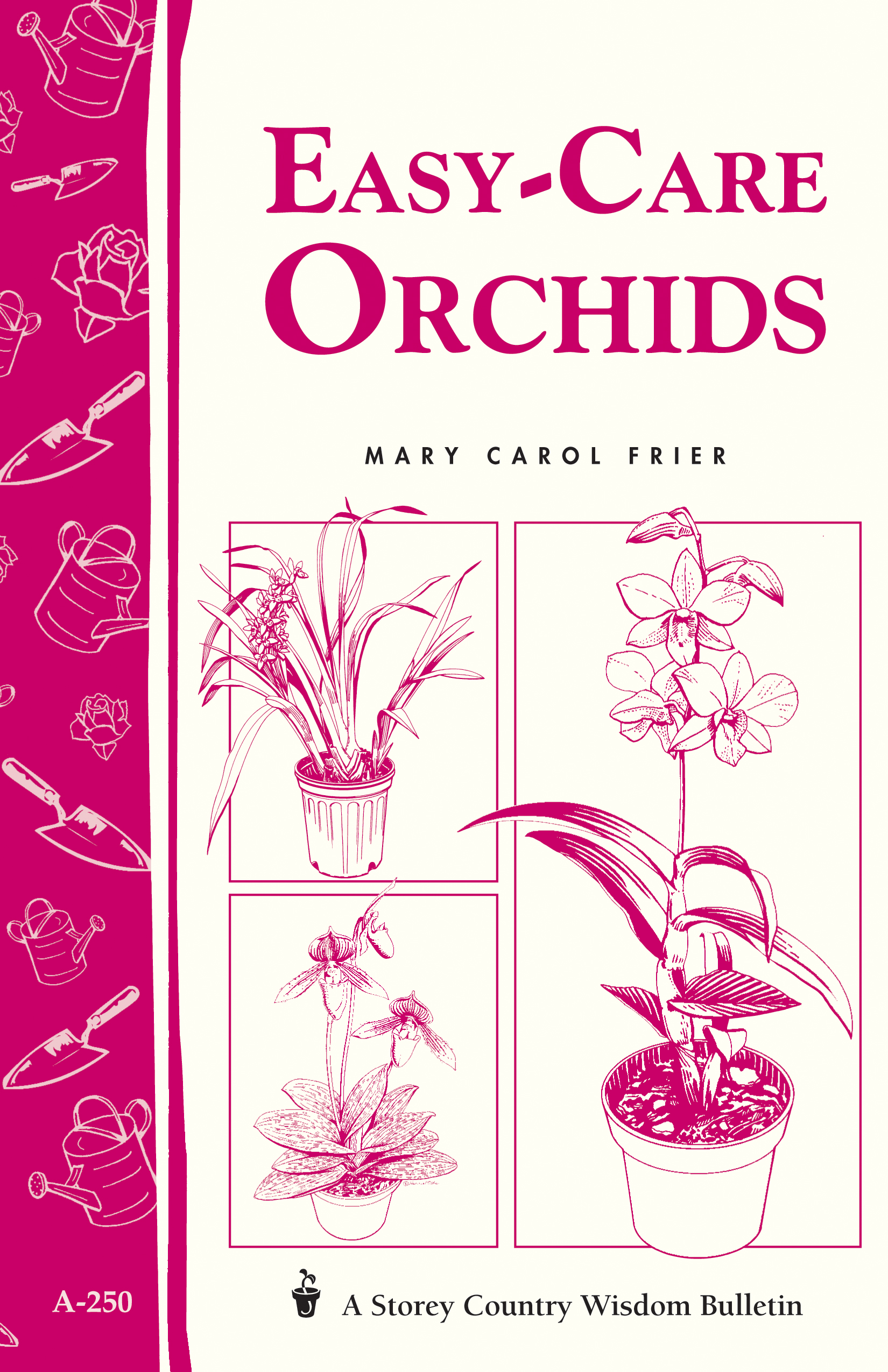 Easy-Care Orchids Storey's Country Wisdom Bulletin A-250 - Mary Carol Frier