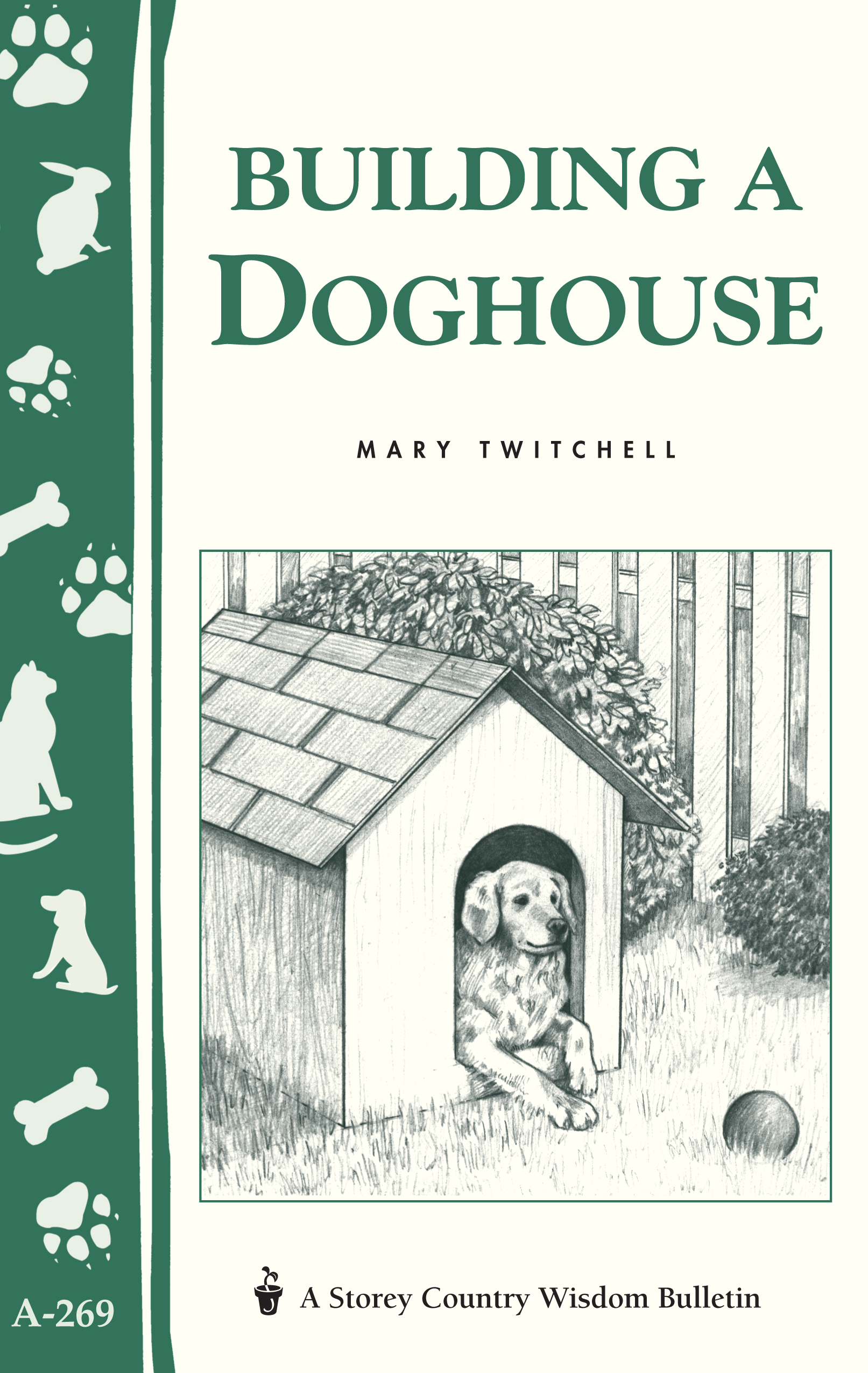 Building a Doghouse (Storey's Country Wisdom Bulletins A-269) - Mary Twitchell