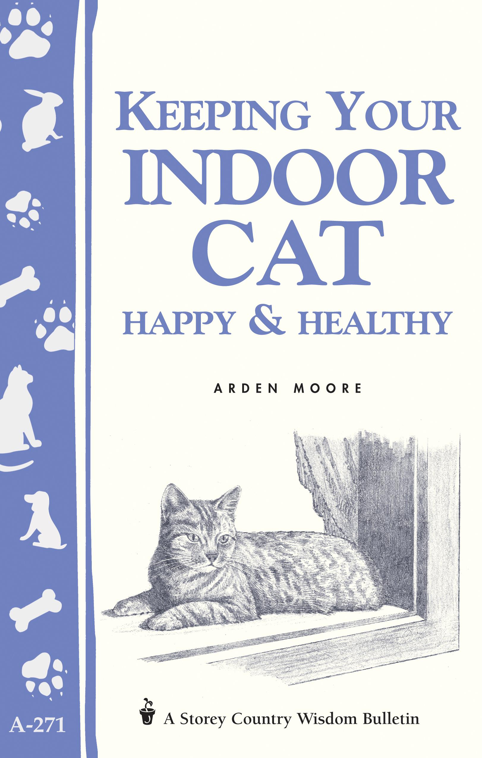 Keeping Your Indoor Cat Happy & Healthy  - Arden Moore