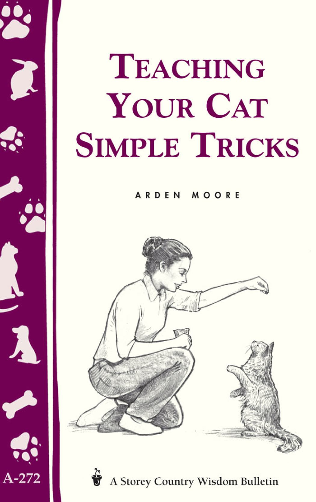 Teaching Your Cat Simple Tricks Storey's Country Wisdom Bulletin A-272 - Arden Moore