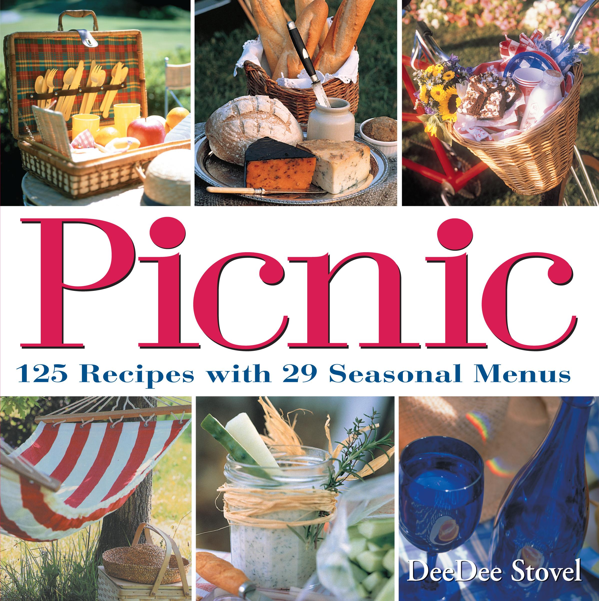 Picnic 125 Recipes with 29 Seasonal Menus - DeeDee Stovel