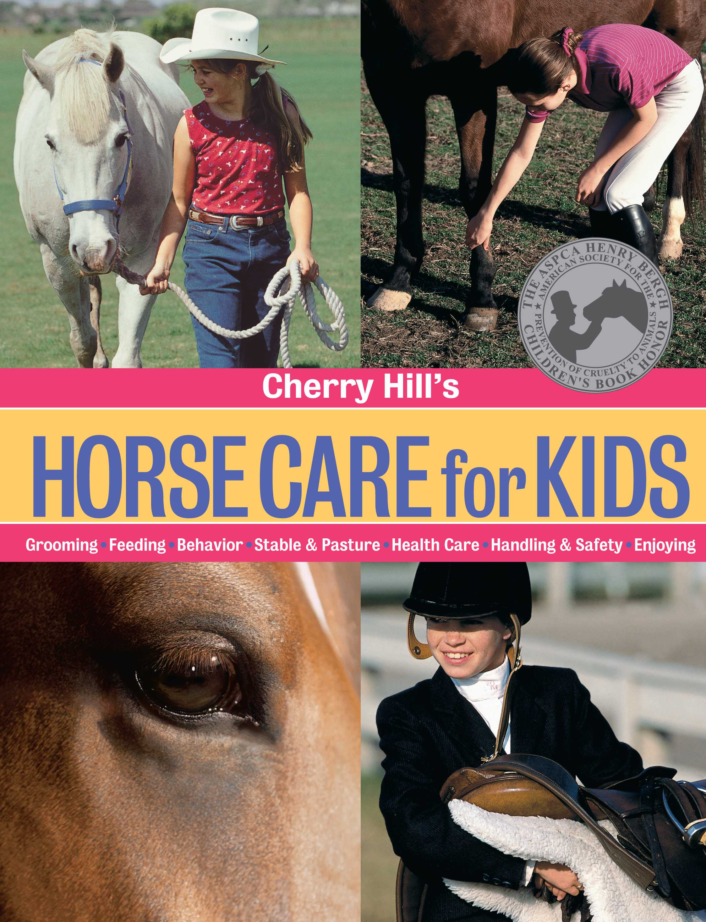 Cherry Hill's Horse Care for Kids Grooming, Feeding, Behavior, Stable & Pasture, Health Care, Handling & Safety, Enjoying - Cherry Hill