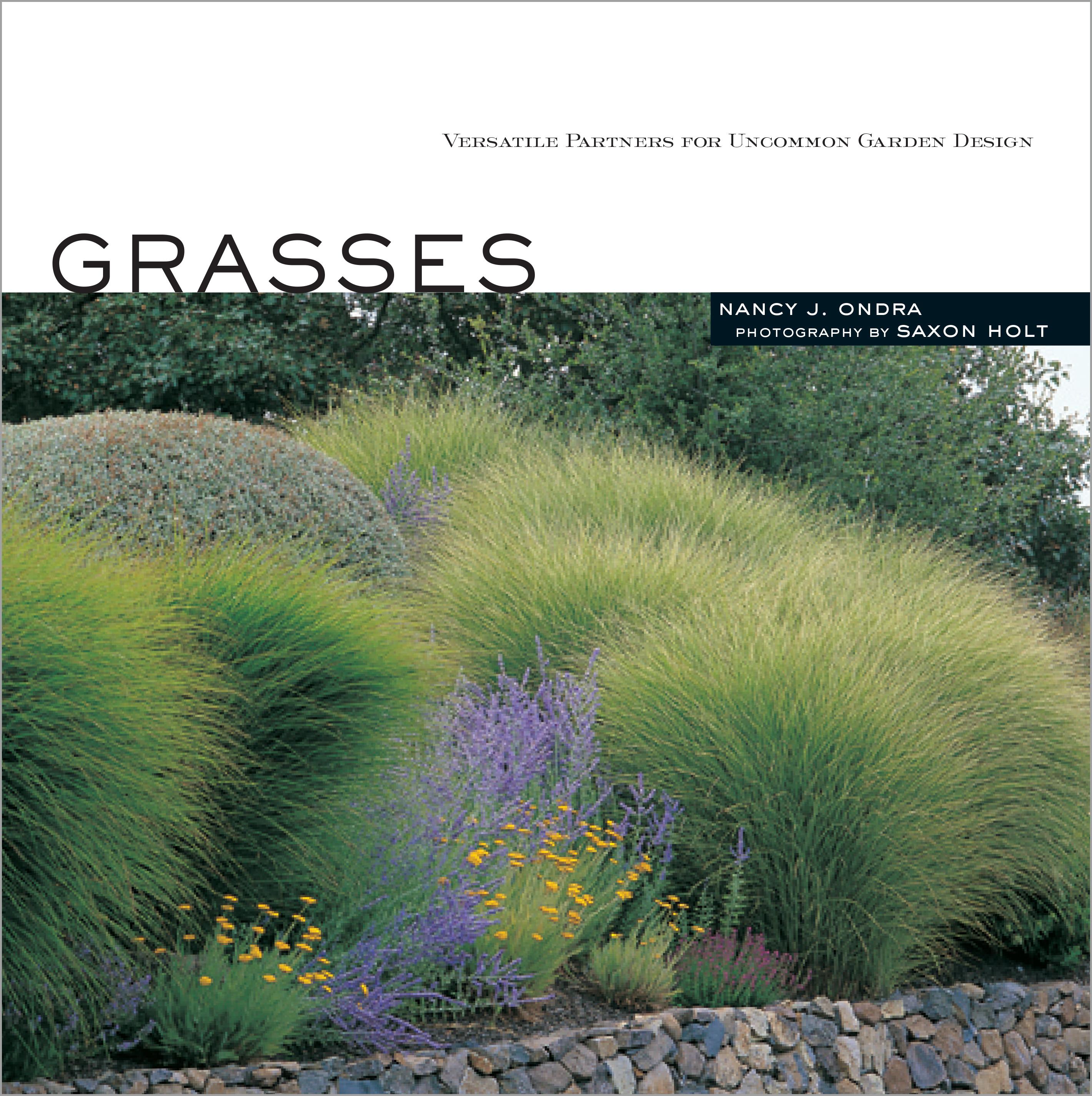 Grasses Versatile Partners for Uncommon Garden Design - Nancy J. Ondra