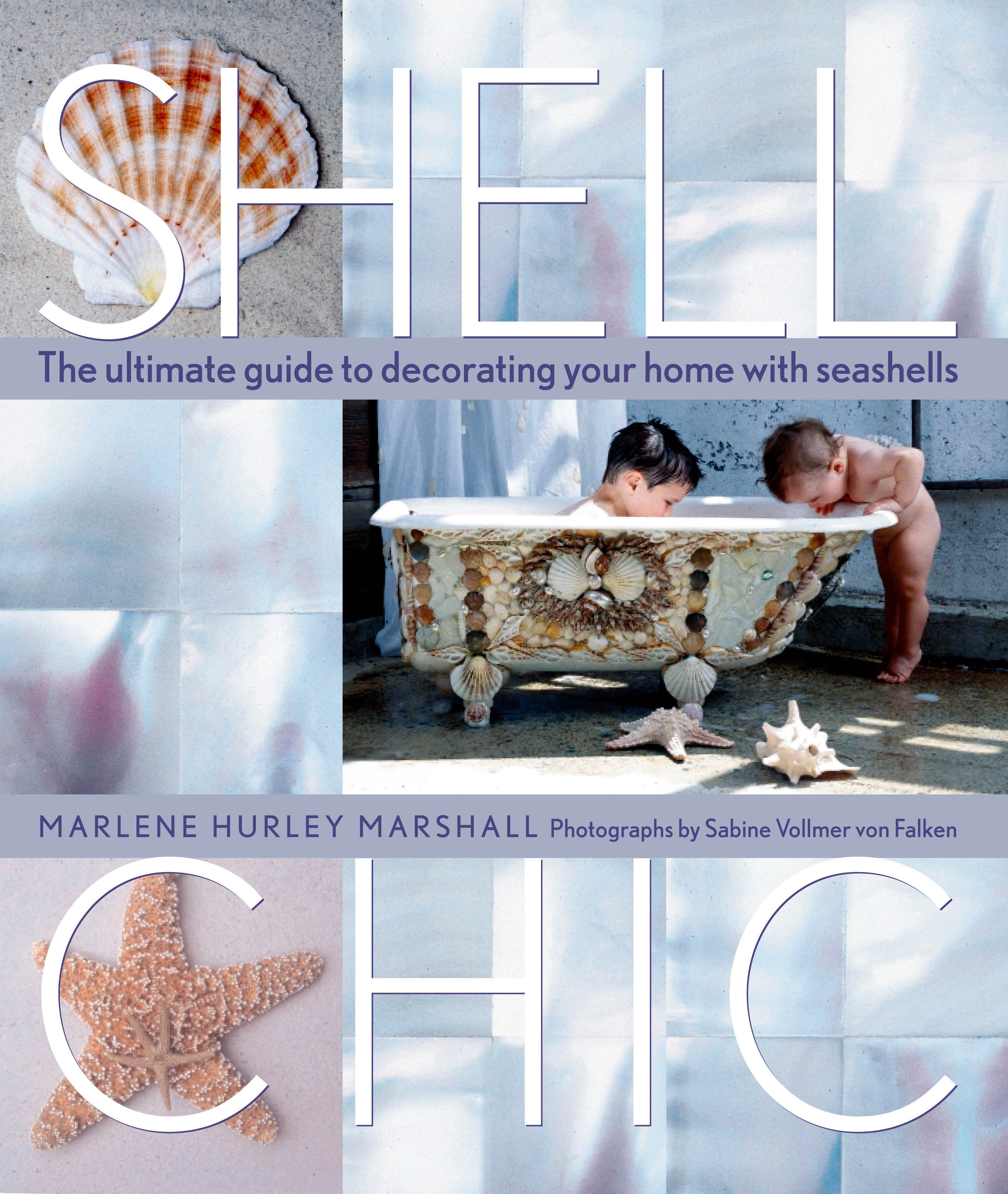 Shell Chic The Ultimate Guide to Decorating Your Home With Seashells - Marlene Hurley Marshall