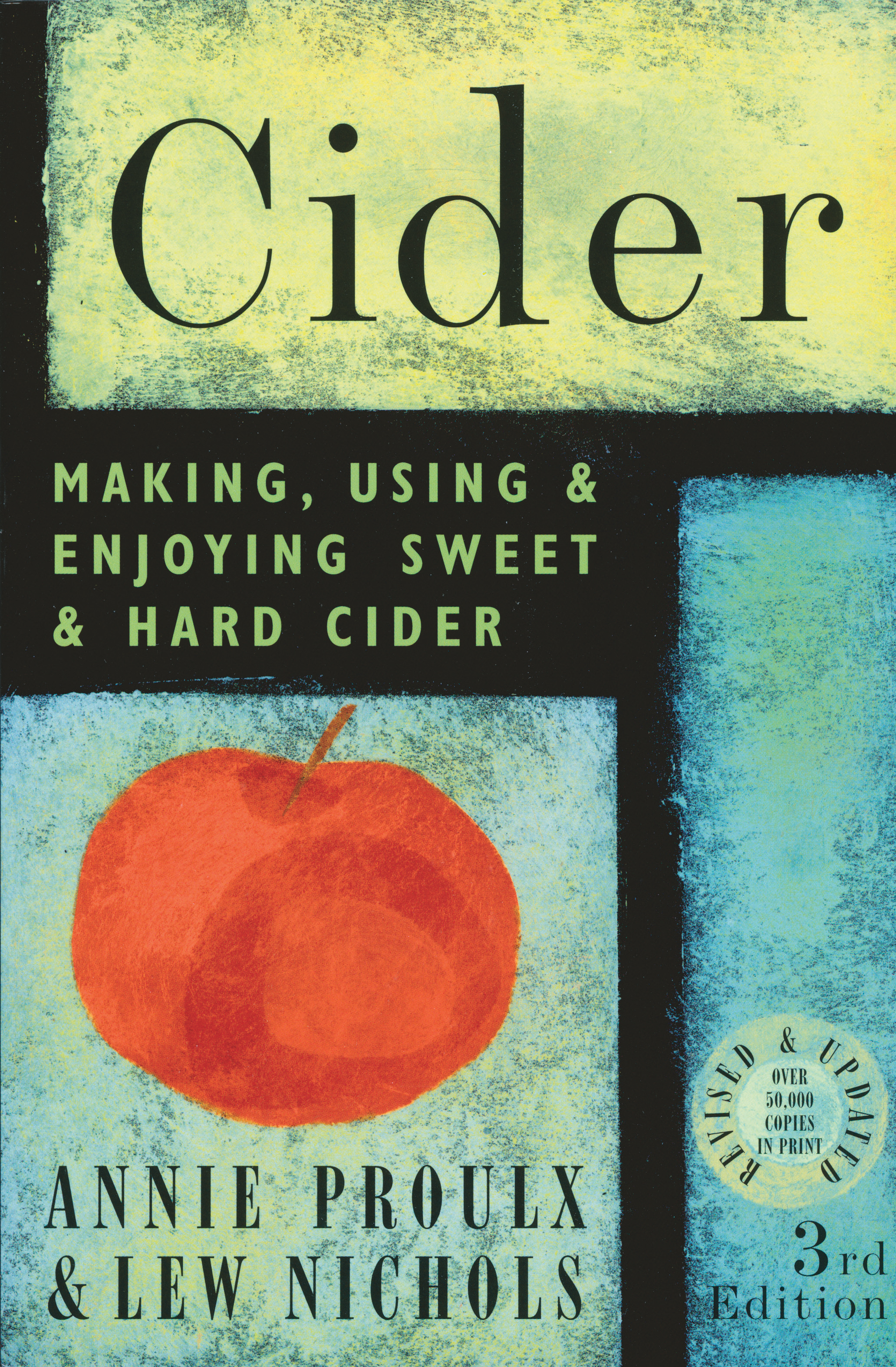 Cider Making, Using & Enjoying Sweet & Hard Cider, 3rd Edition - Lew Nichols