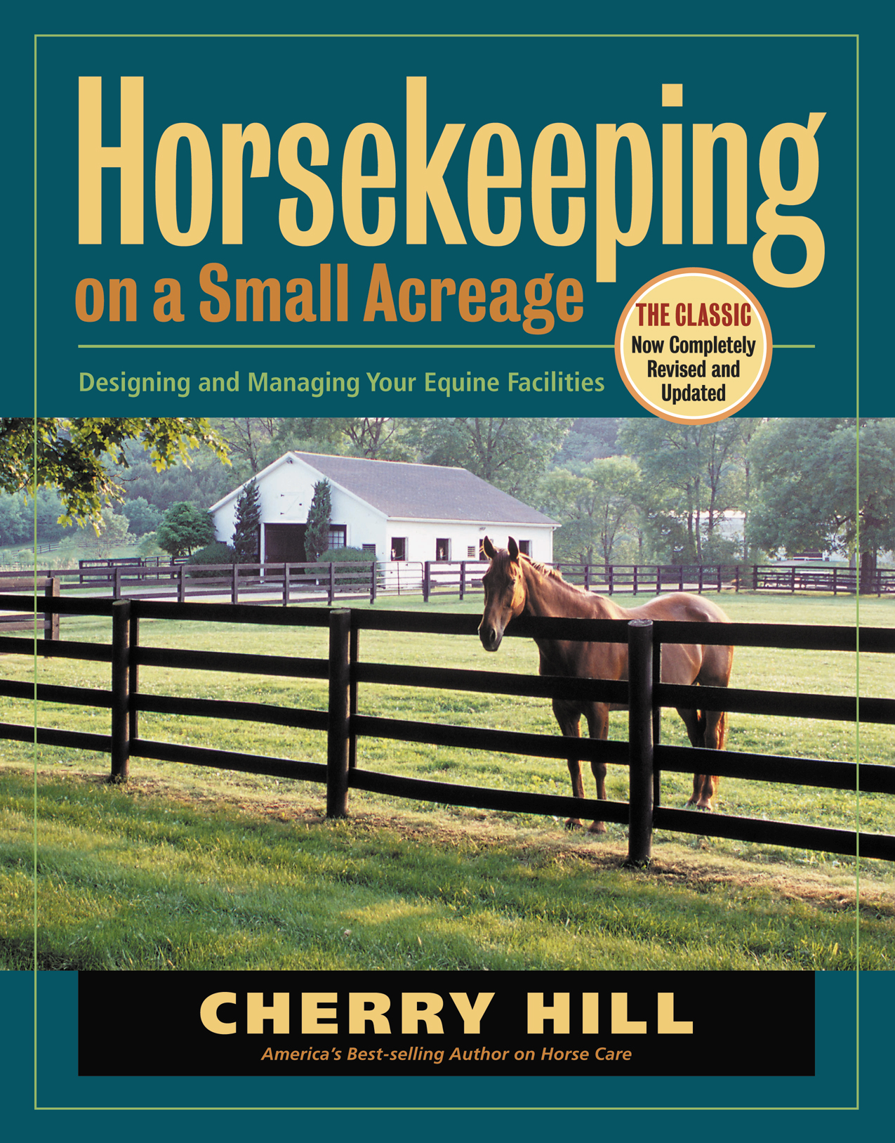 Horsekeeping on a Small Acreage Designing and Managing Your Equine Facilities - Cherry Hill