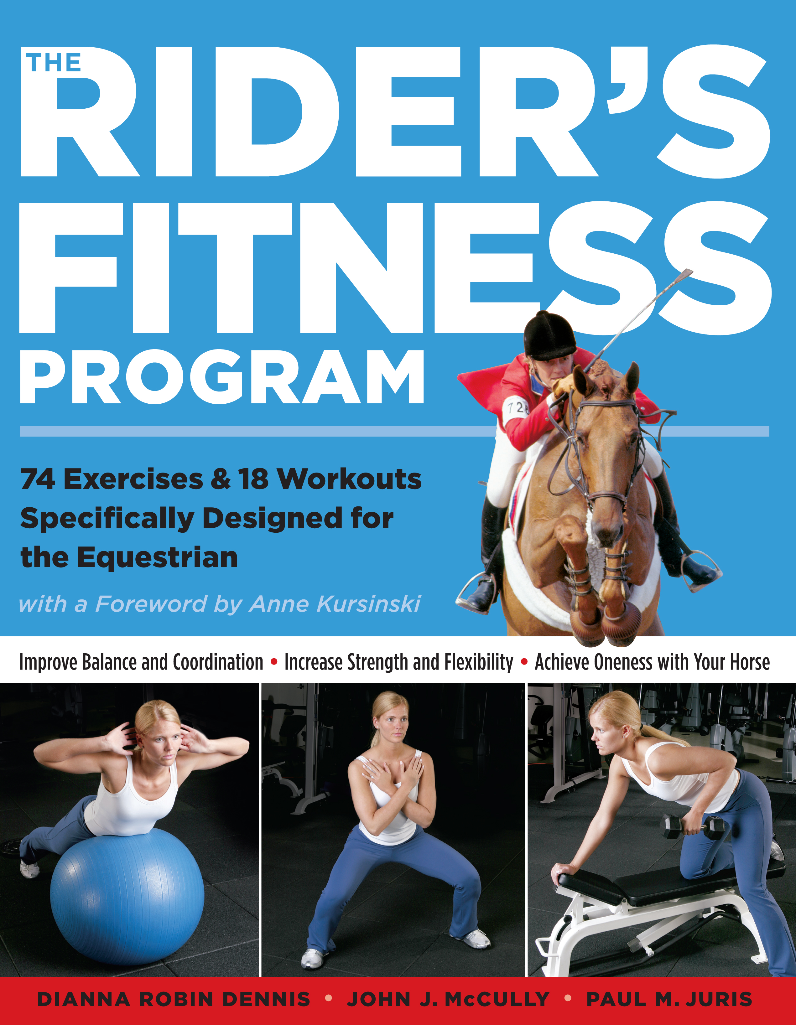The Rider's Fitness Program 74 Exercises & 18 Workouts Specifically Designed for the Equestrian - Dianna Robin Dennis