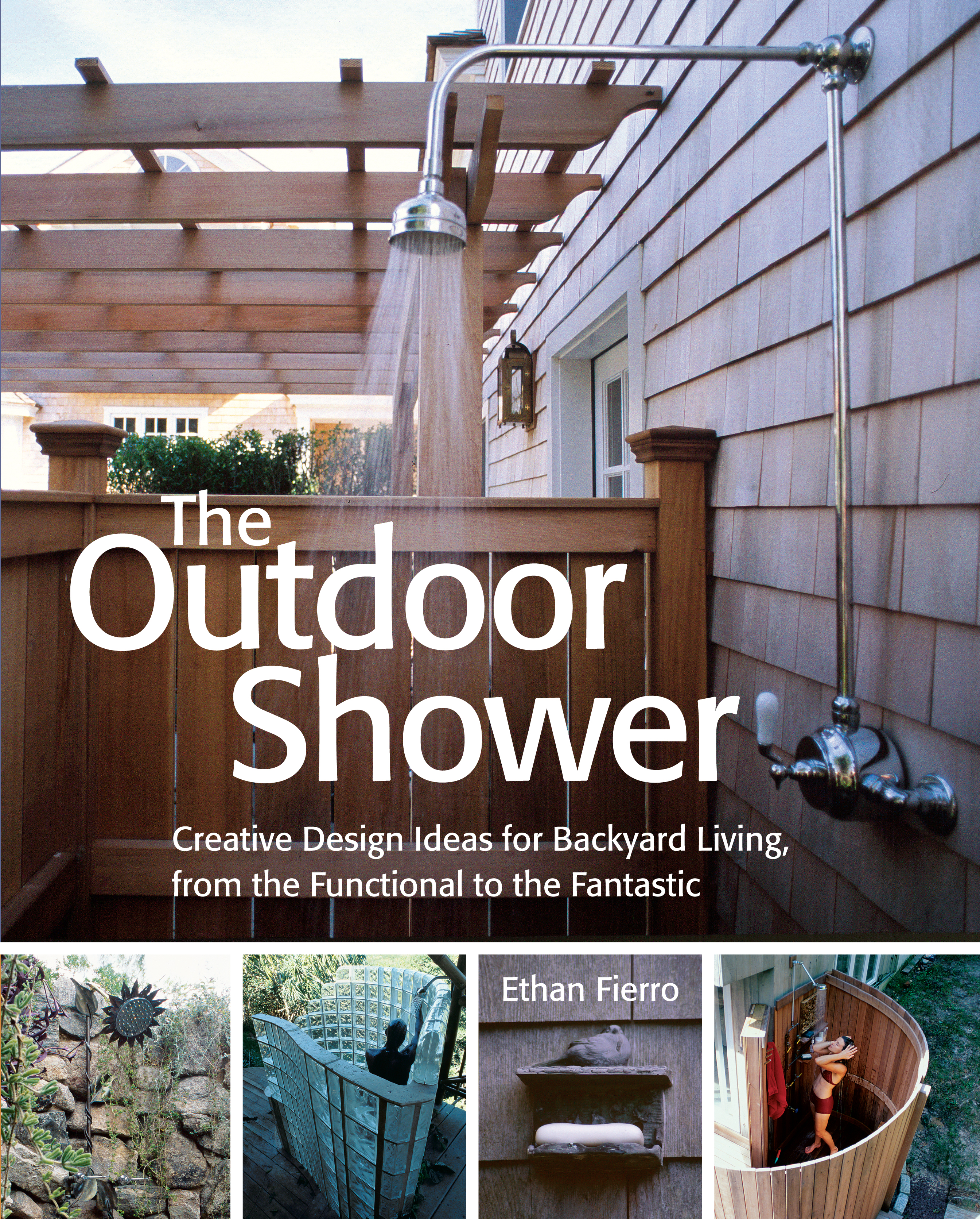 The Outdoor Shower Creative design ideas for backyard living, from the functional to the fantastic - Ethan Fierro