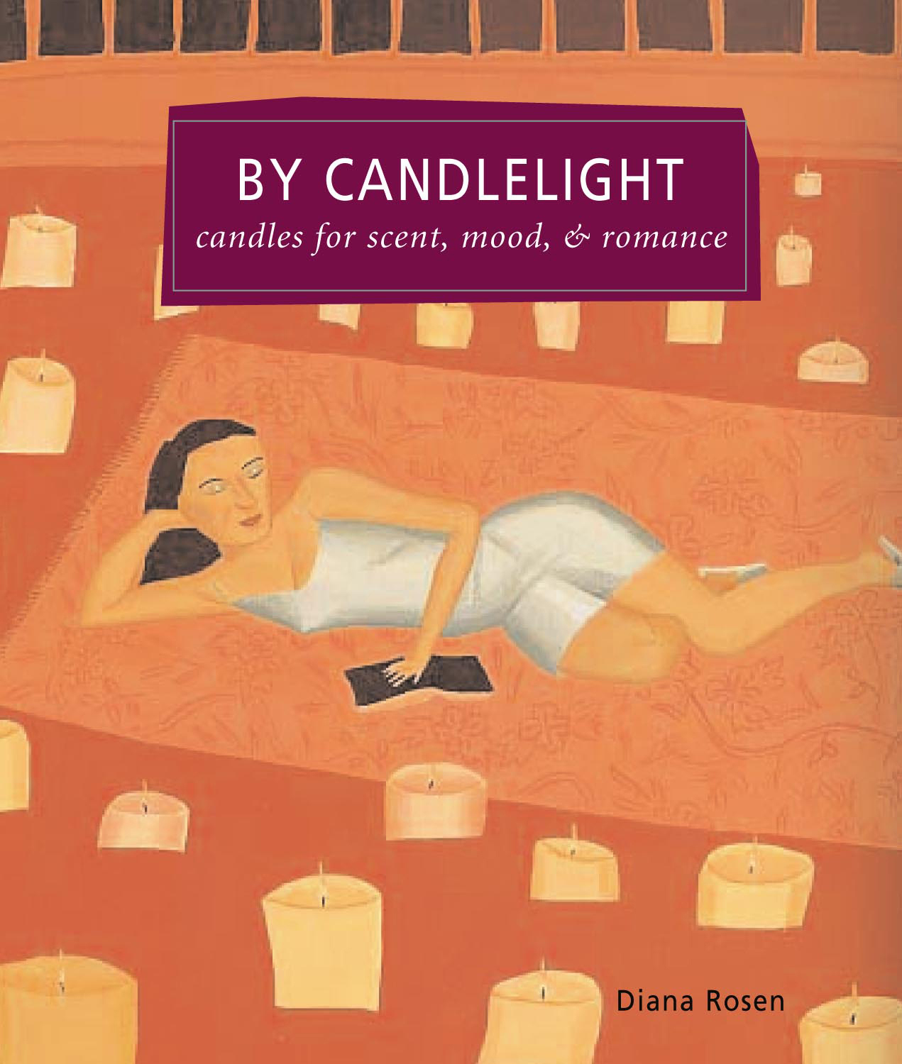 By Candlelight Candles for Scent, Mood & Romance - Diana Rosen