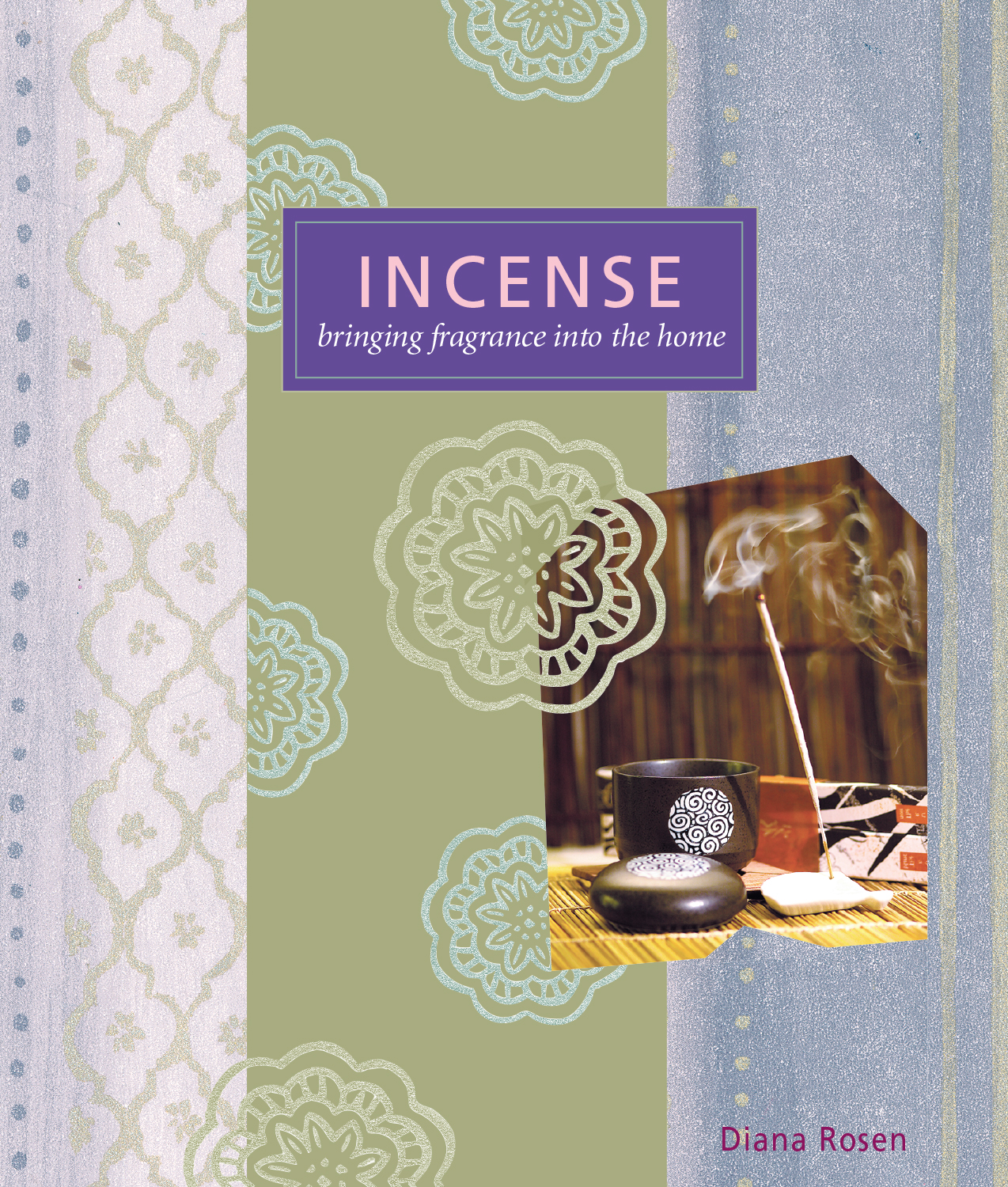 Incense Bringing Fragrance into the Home - Diana Rosen
