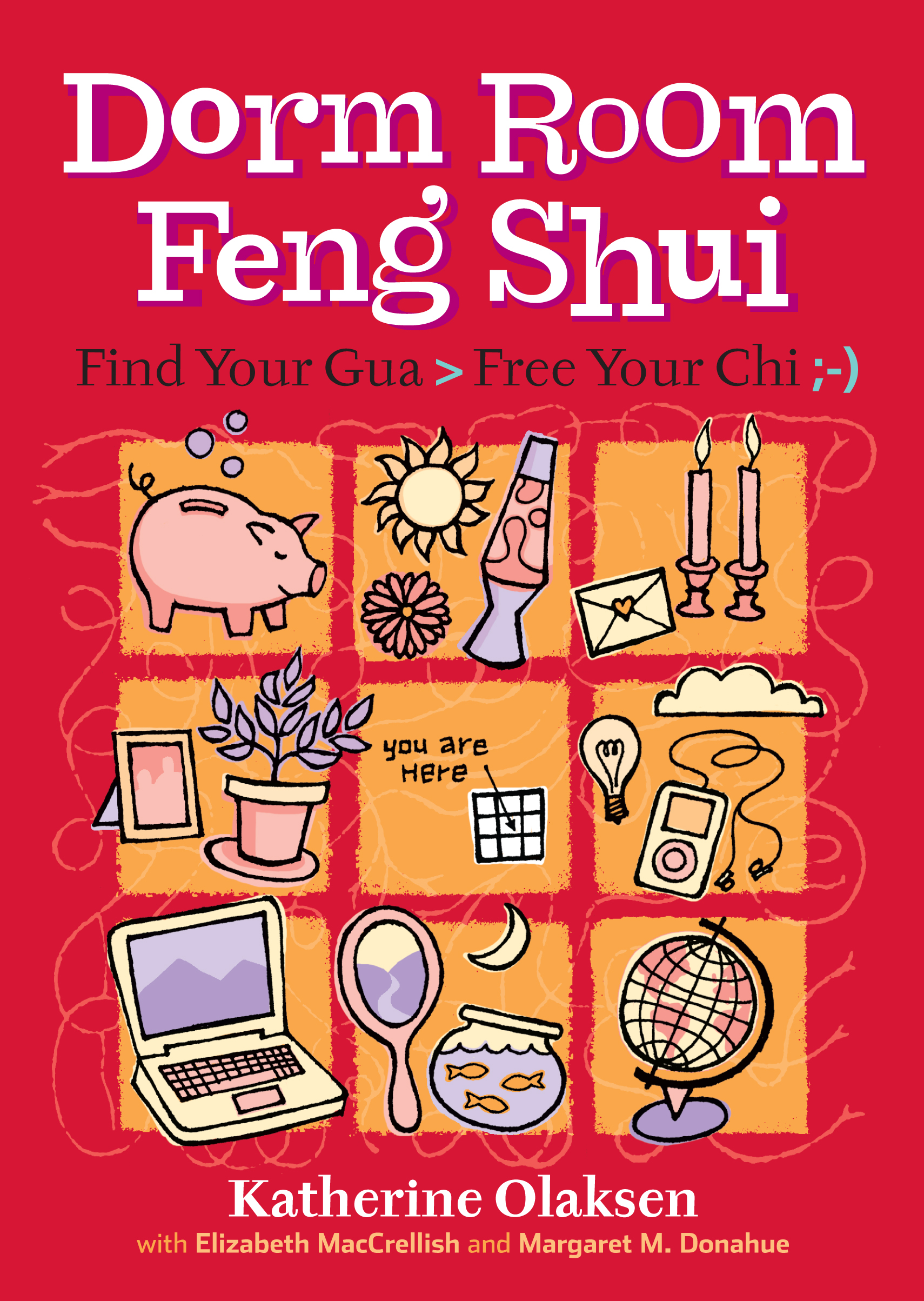 Dorm Room Feng Shui Find Your Gua, Free Your Chi - Margaret M. Donahue