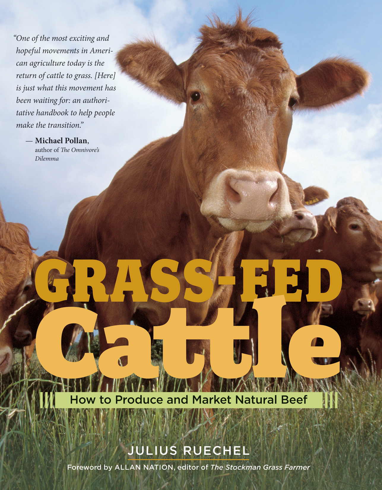 Grass-Fed Cattle How to Produce and Market Natural Beef - Julius Ruechel