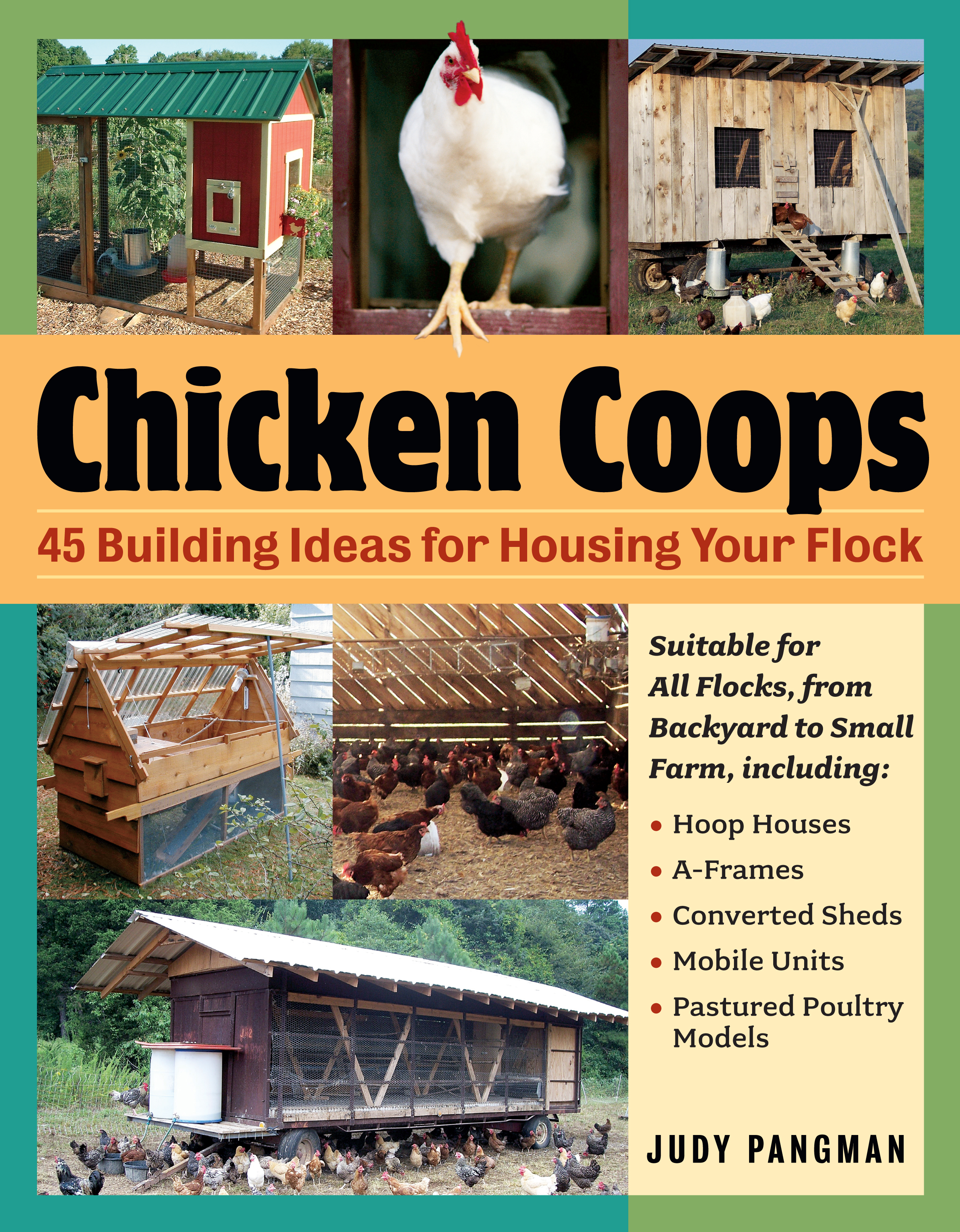 Chicken Coops 45 Building Ideas for Housing Your Flock - Judy Pangman