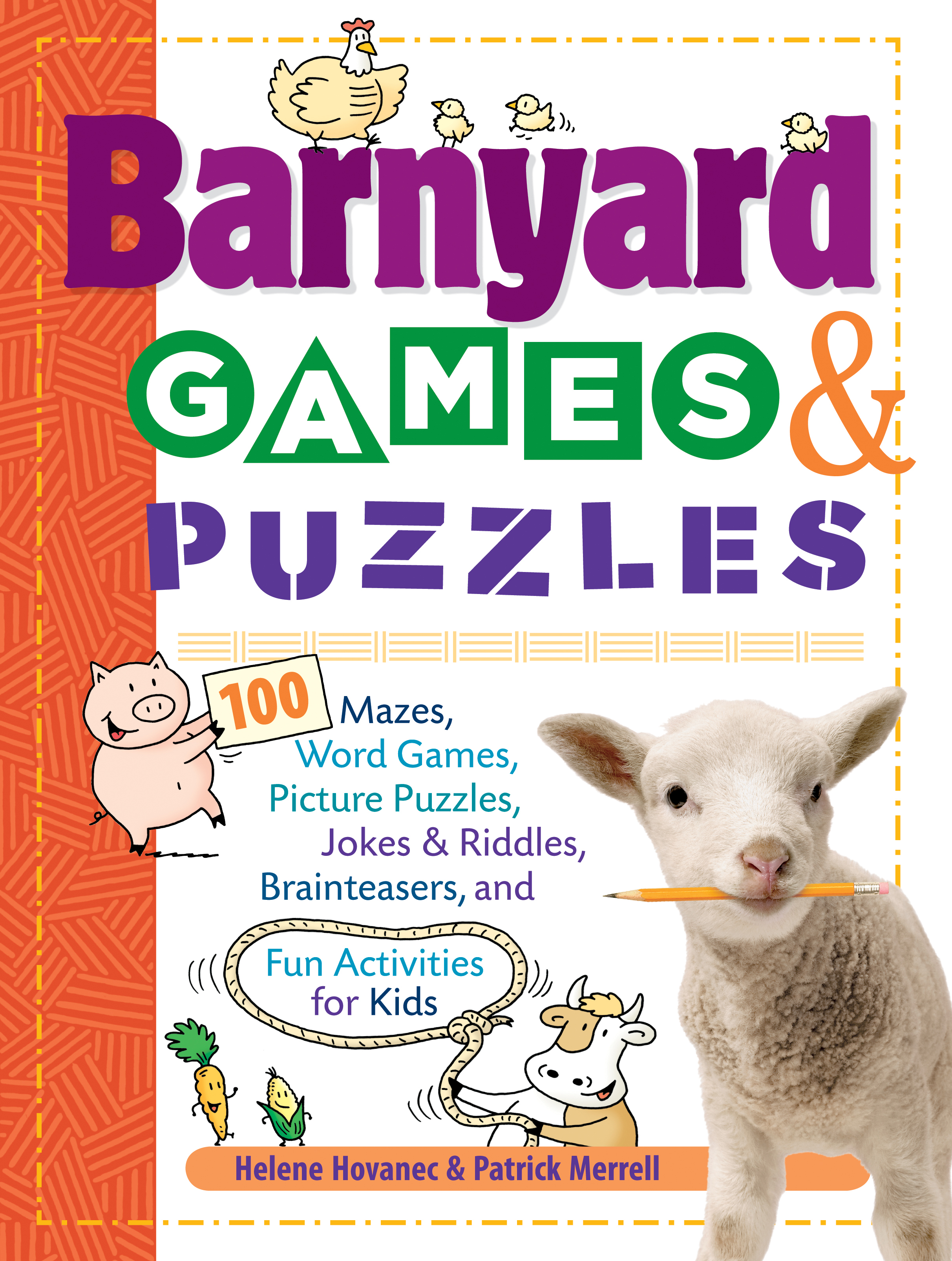 Barnyard Games & Puzzles 100 Mazes, Word Games, Picture Puzzles, Jokes and Riddles, Brainteasers, and Fun Activities for Kids - Helene Hovanec