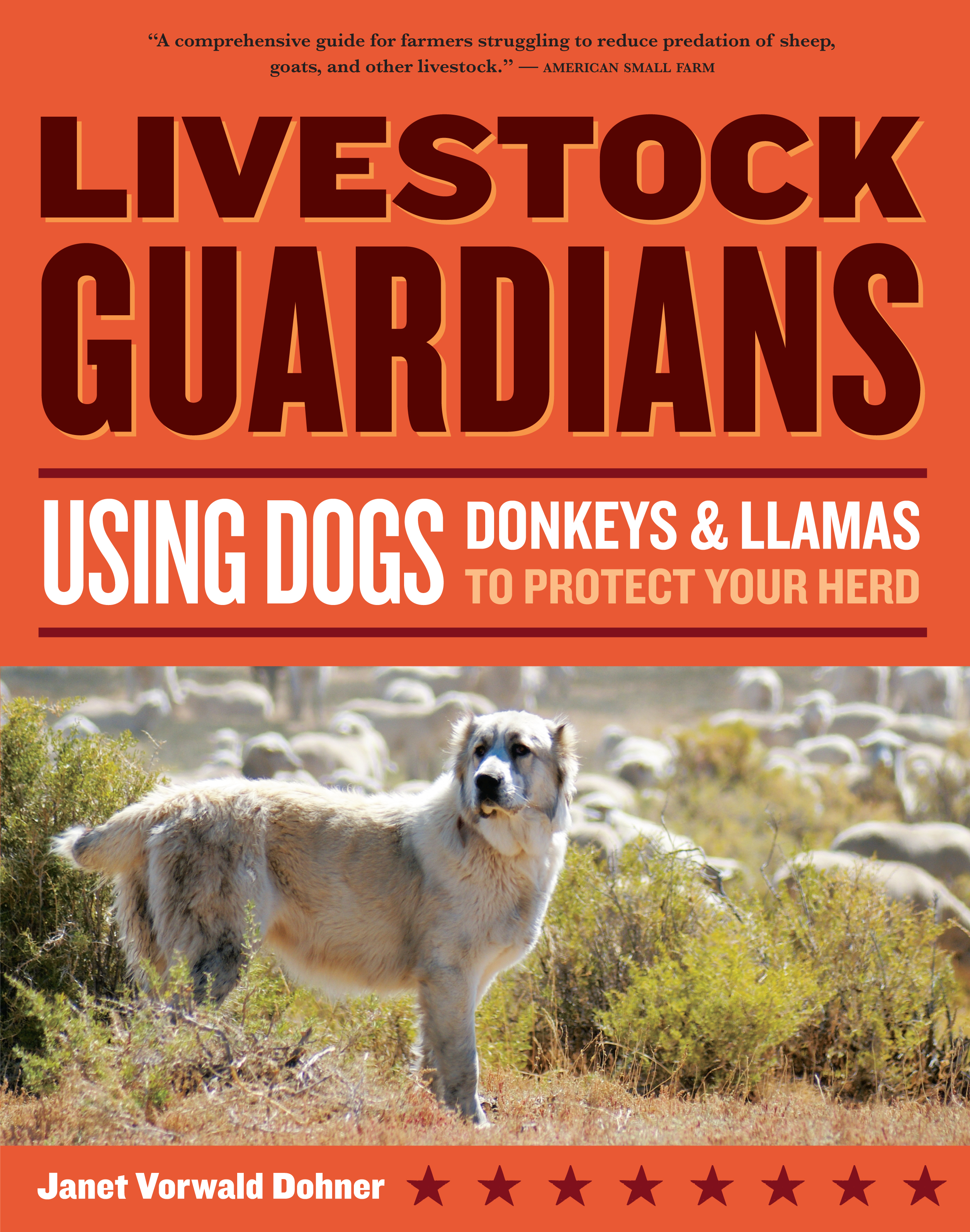 Livestock Guardians Using Dogs, Donkeys, and Llamas to Protect Your Herd - Janet Vorwald Dohner