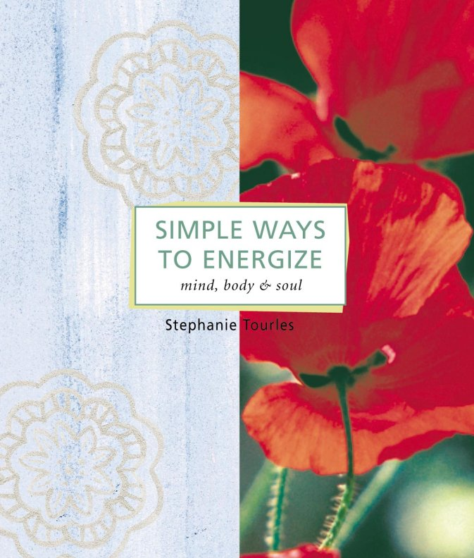 Simple Ways to Energize  - Stephanie L. Tourles