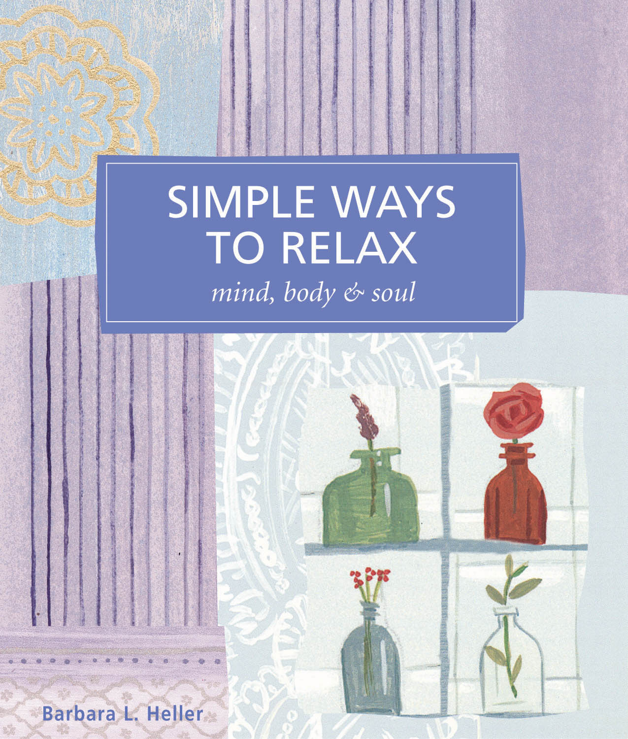 Simple Ways to Relax  - Barbara L. Heller