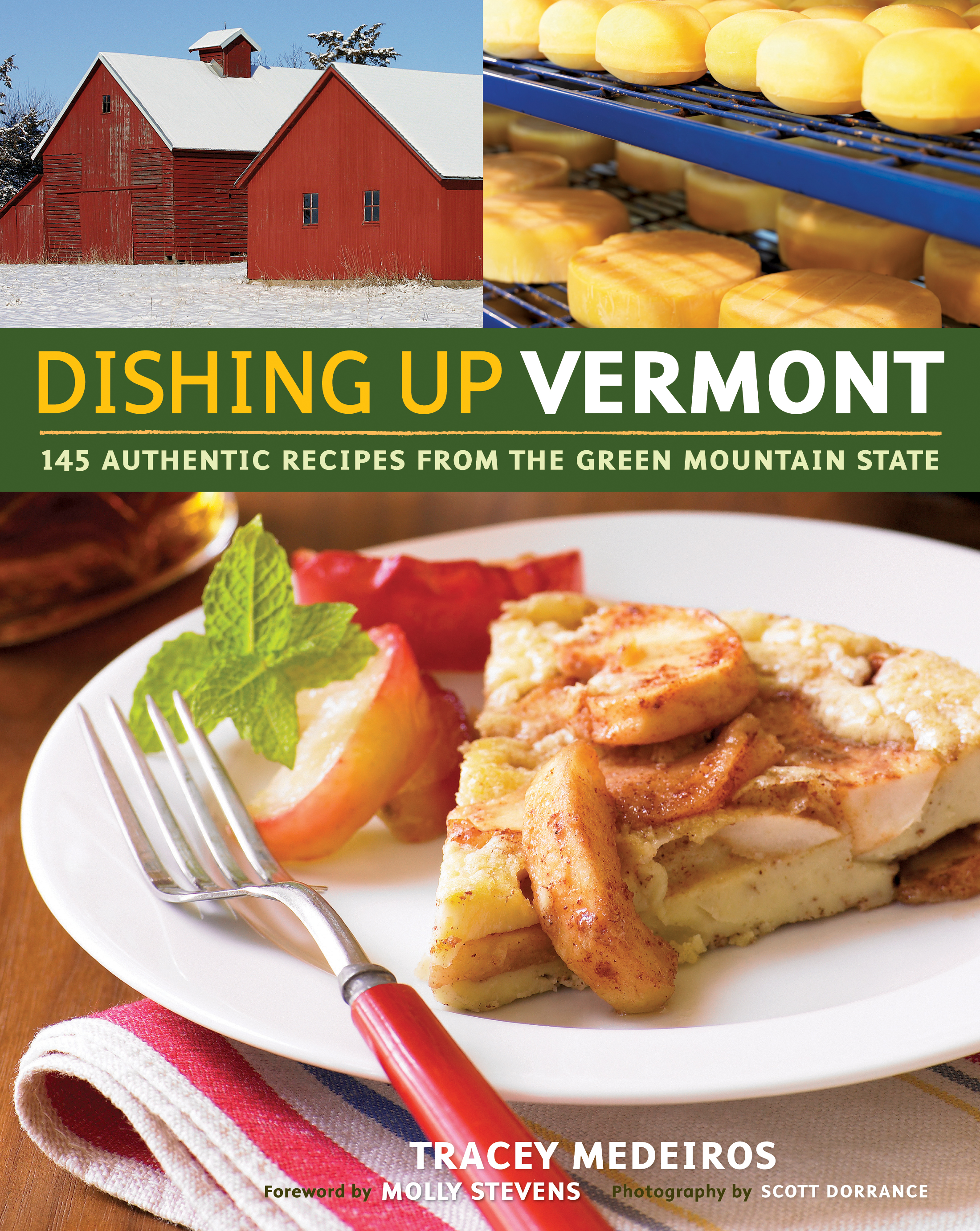 Dishing Up<sup>®</sup> Vermont 145 Authentic Recipes from the Green Mountain State - Tracey Medeiros