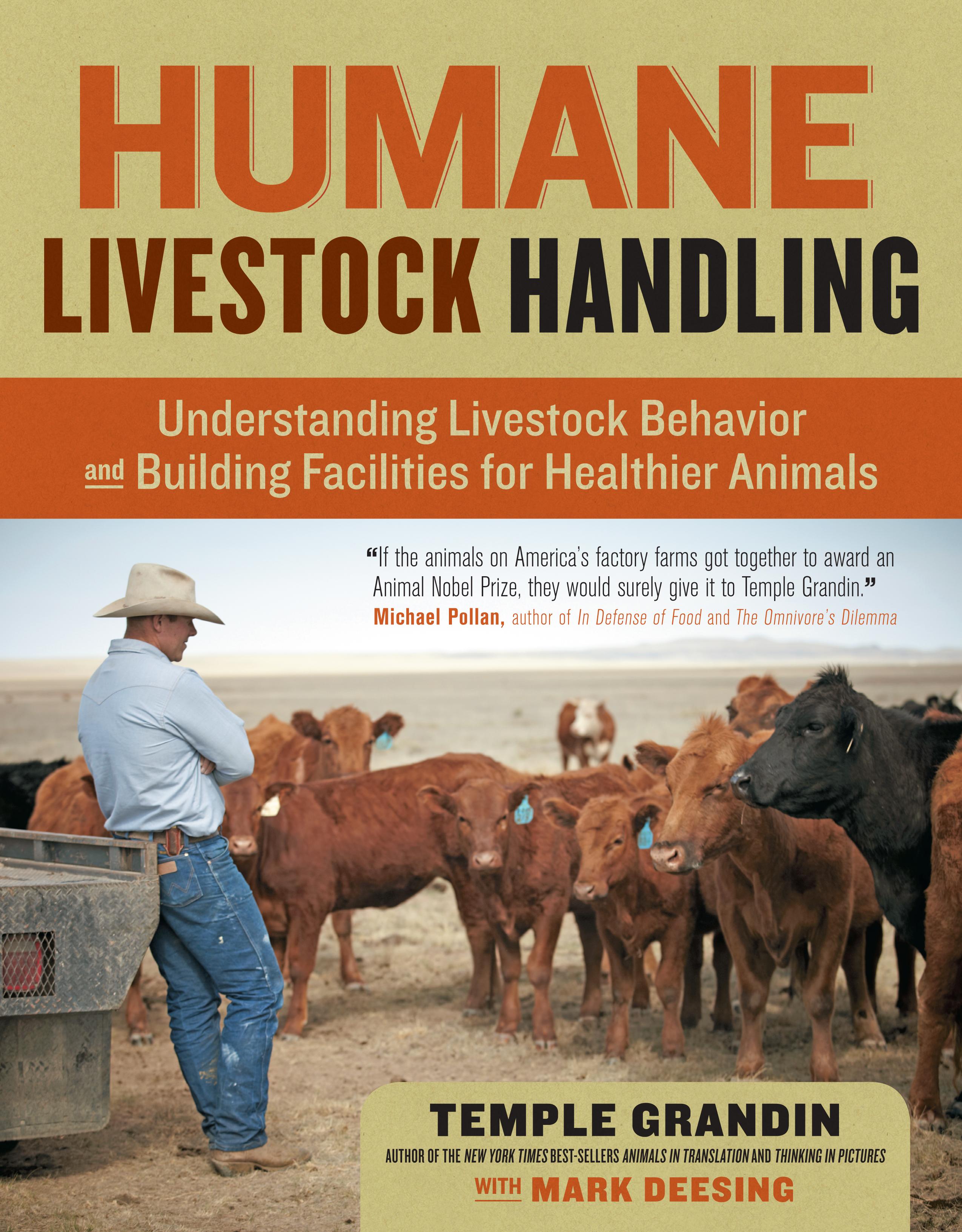 Humane Livestock Handling Understanding livestock behavior and building facilities for healthier animals - Temple Grandin