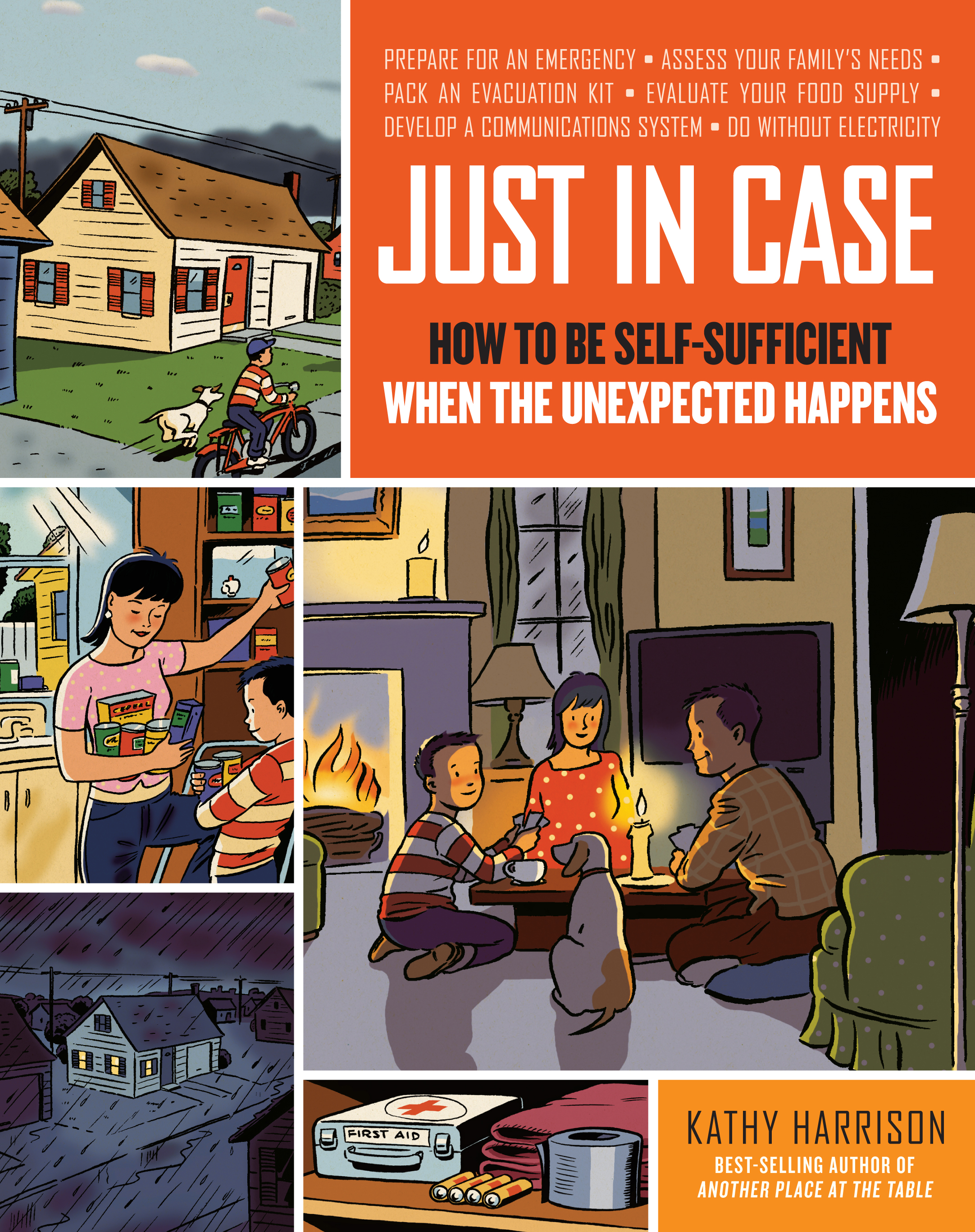Just in Case How to Be Self-Sufficient When the Unexpected Happens - Kathy Harrison