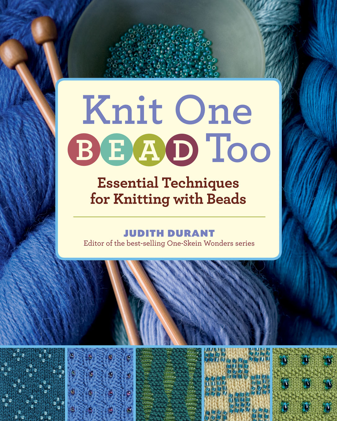 Knit One, Bead Too Essential Techniques for Knitting with Beads - Judith Durant