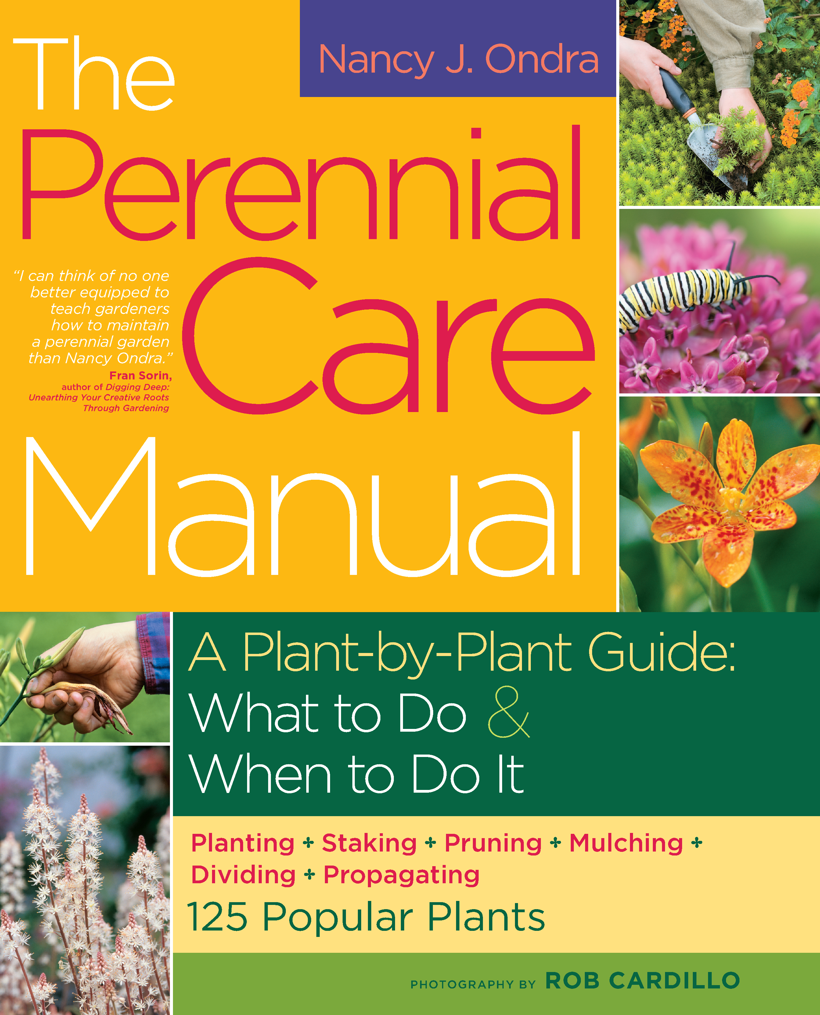 The Perennial Care Manual A Plant-by-Plant Guide: What to Do & When to Do It  - Rob Cardillo