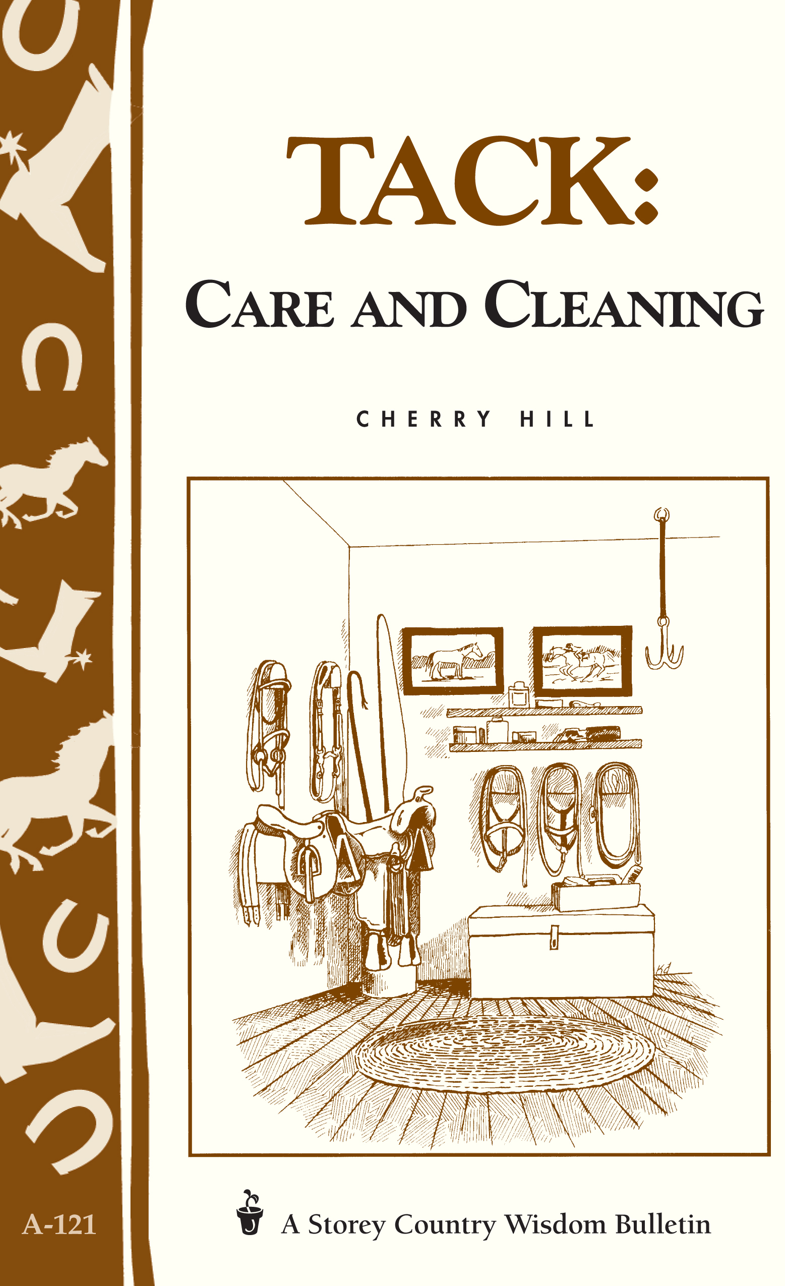 Tack: Care and Cleaning Storey's Country Wisdom Bulletin A-121 - Cherry Hill