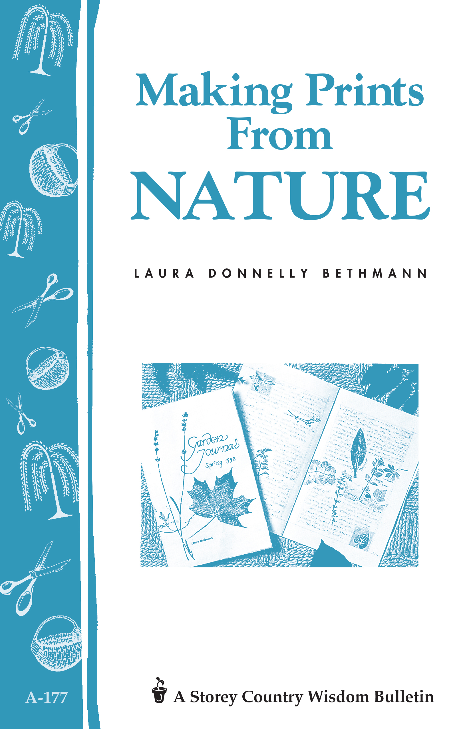 Making Prints from Nature Storey's Country Wisdom Bulletin A-177 - Laura Donnelly Bethmann