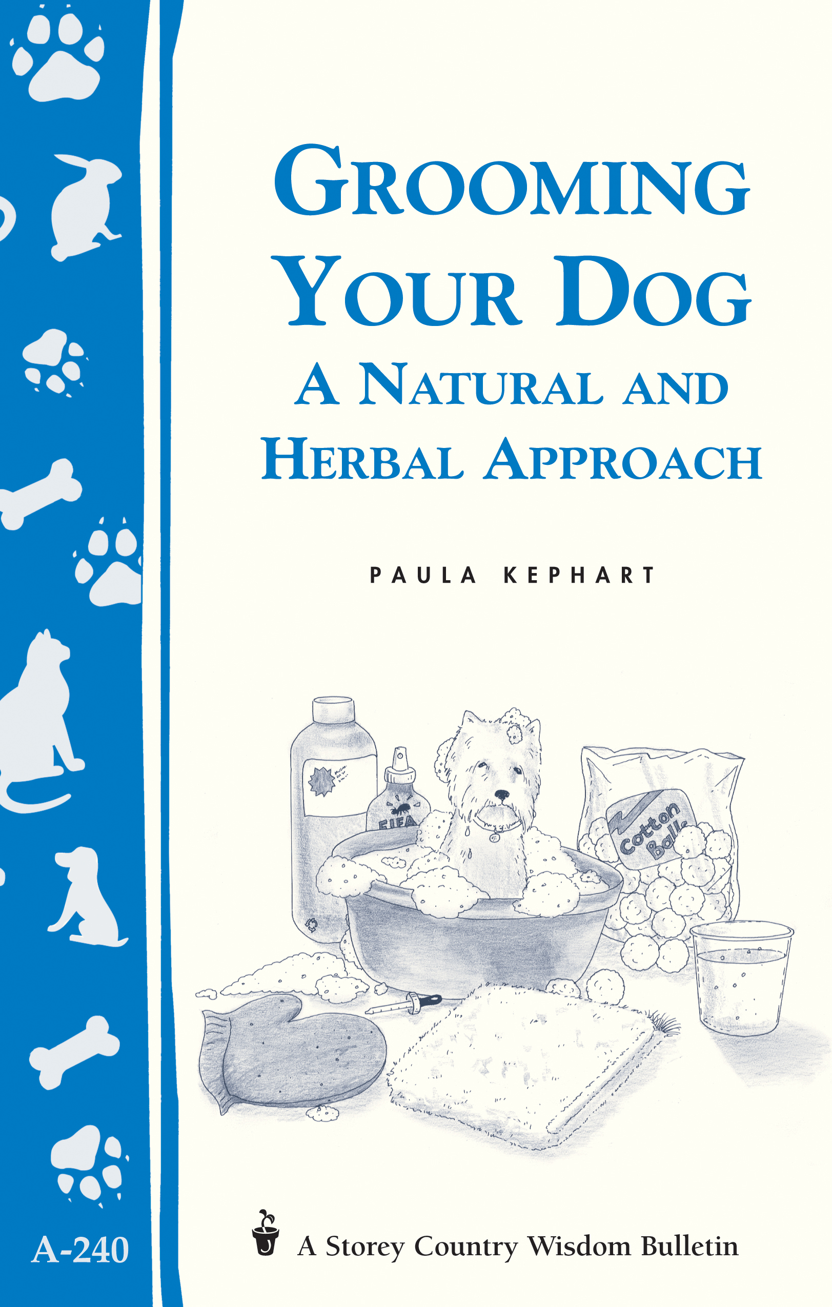 Grooming Your Dog A Natural and Herbal Approach/Storey's Country Wisdom Bulletin A-240 - Paula Kephart