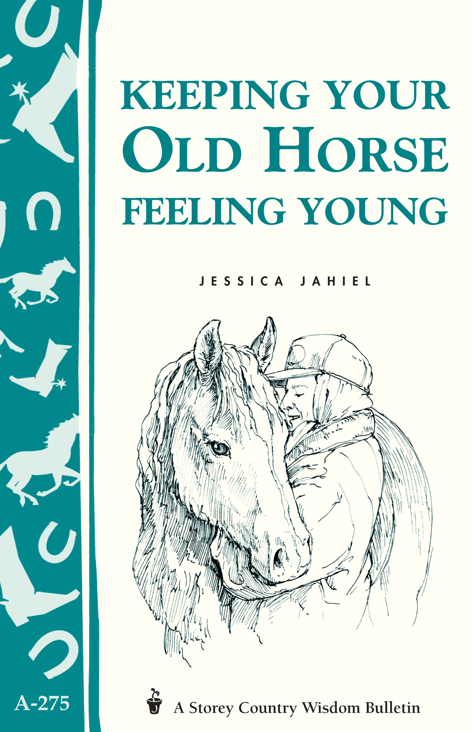Keeping Your Old Horse Feeling Young Storey's Country Wisdom Bulletin A-275 - Jessica Jahiel