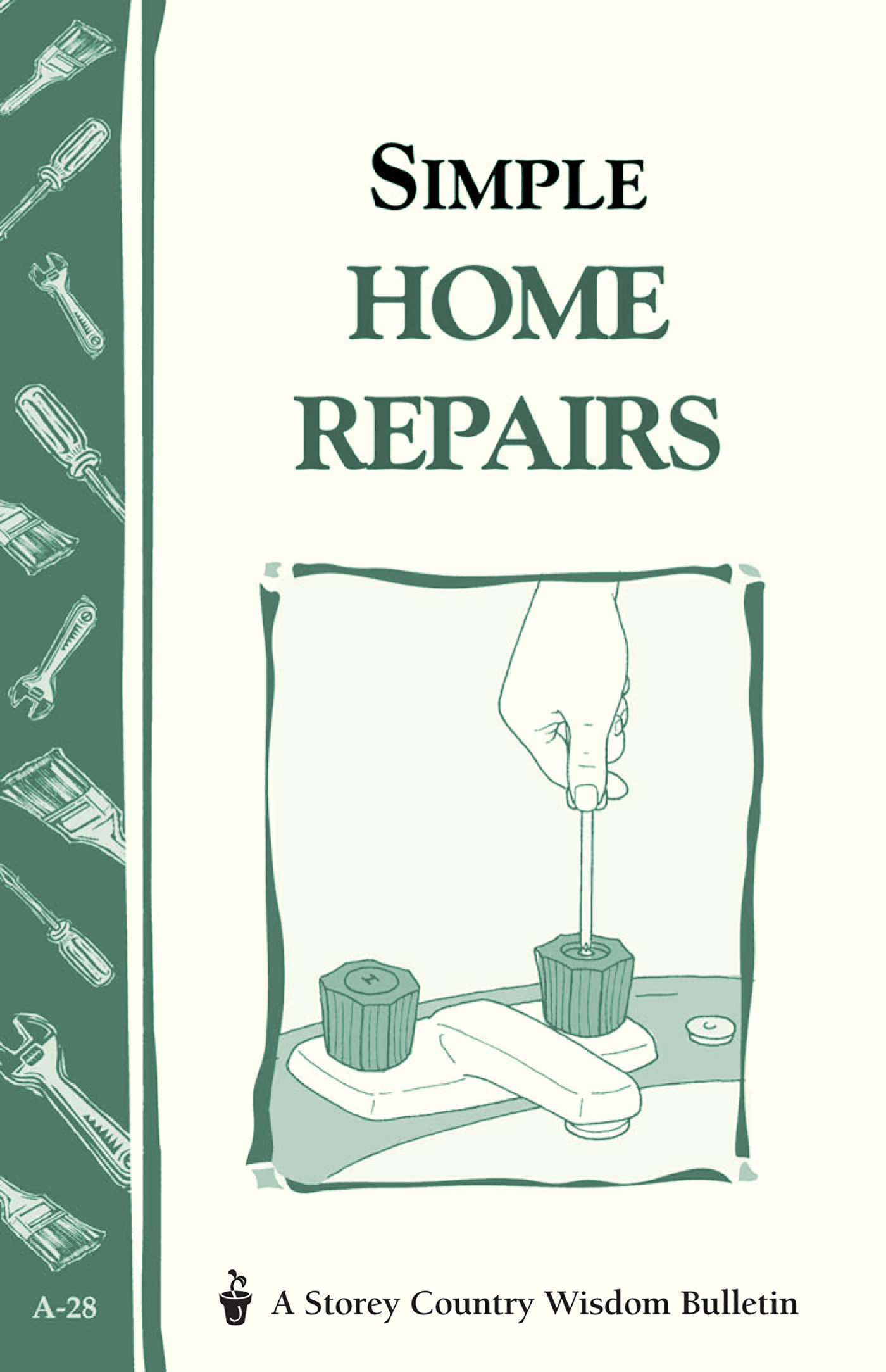 Simple Home Repairs Storey's Country Wisdom Bulletin A-28 - Editors of Storey Publishing