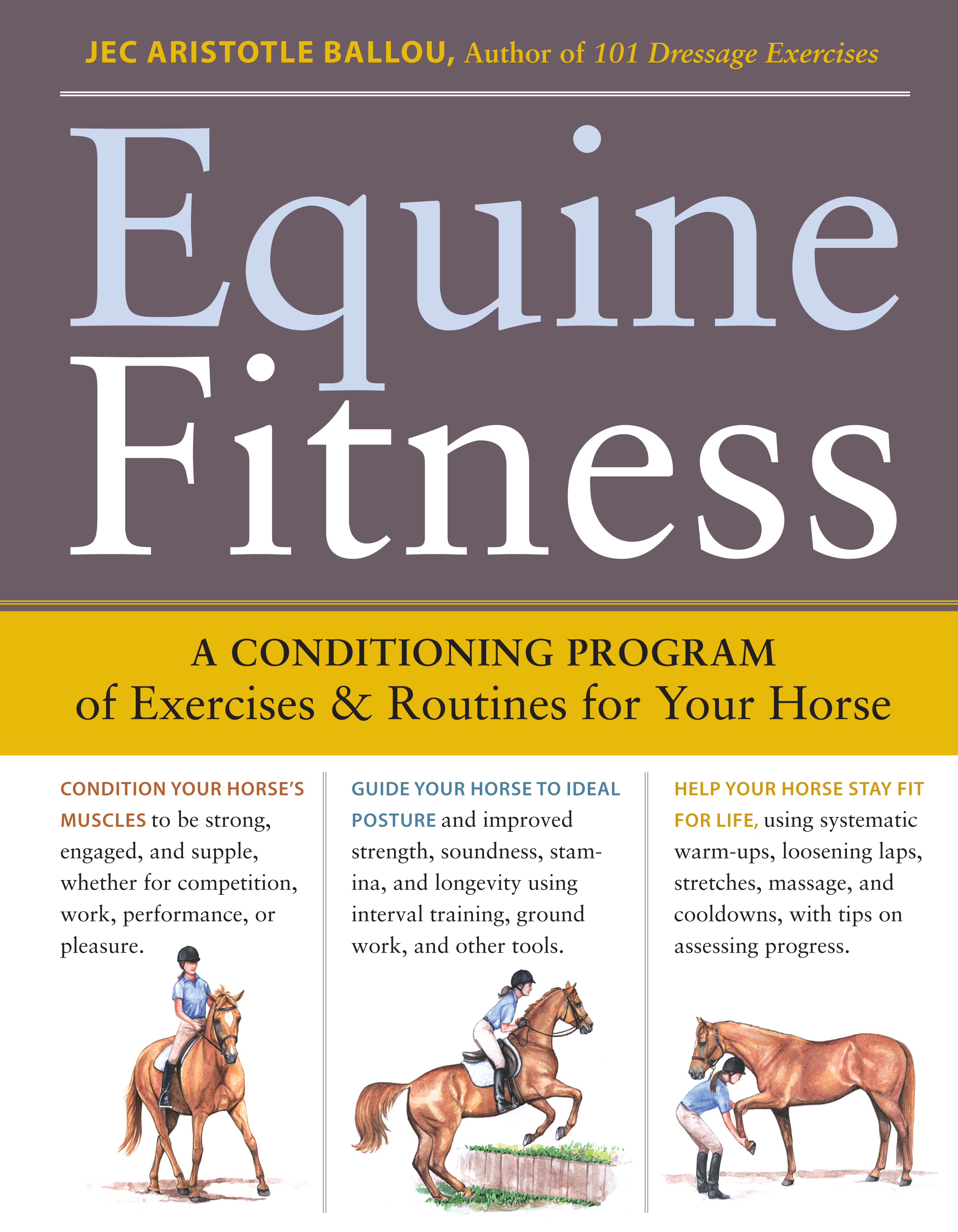 Equine Fitness A Program of Exercises and Routines for Your Horse  - Jec Aristotle Ballou