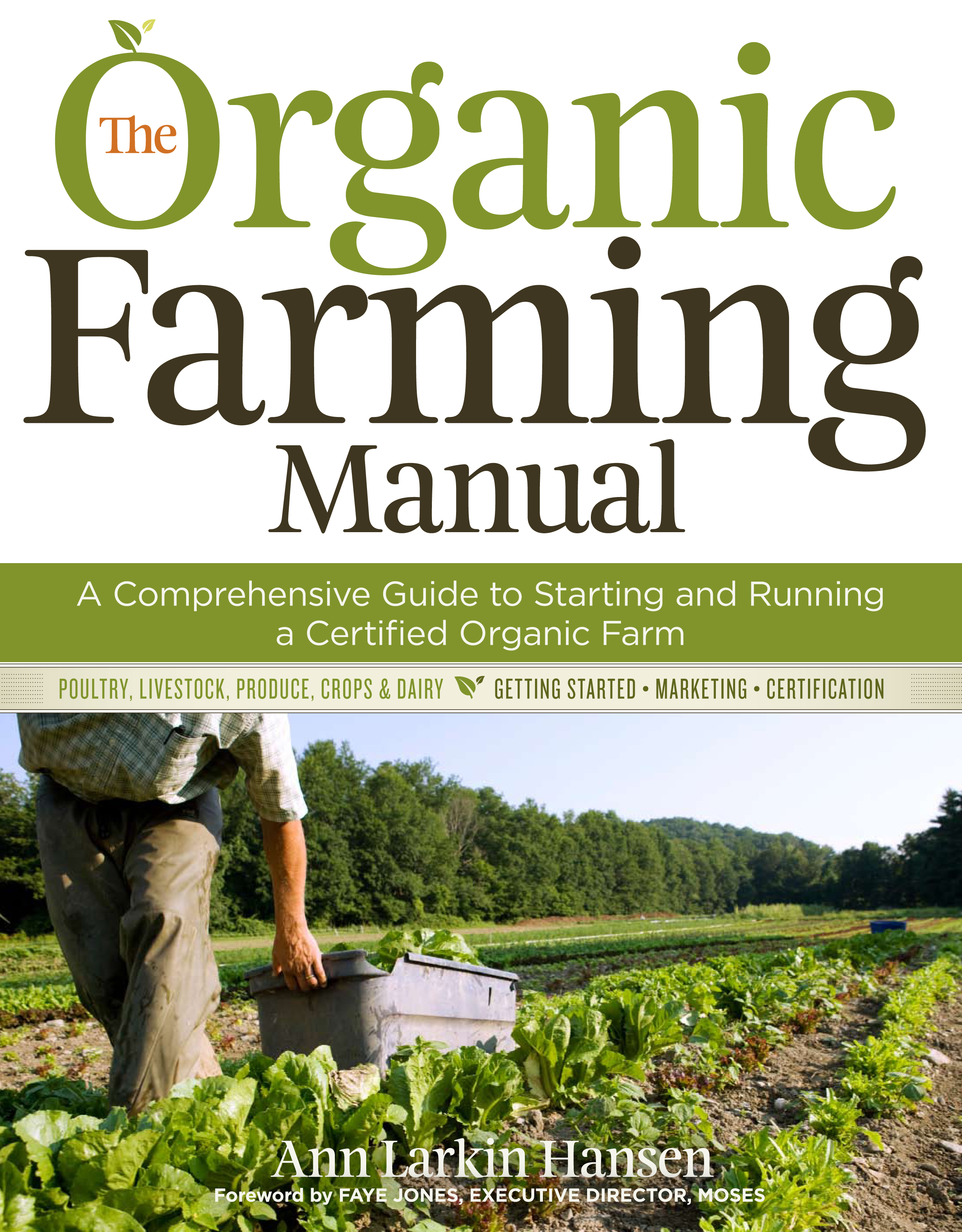The Organic Farming Manual A Comprehensive Guide to Starting and Running a Certified Organic Farm - Ann Larkin Hansen