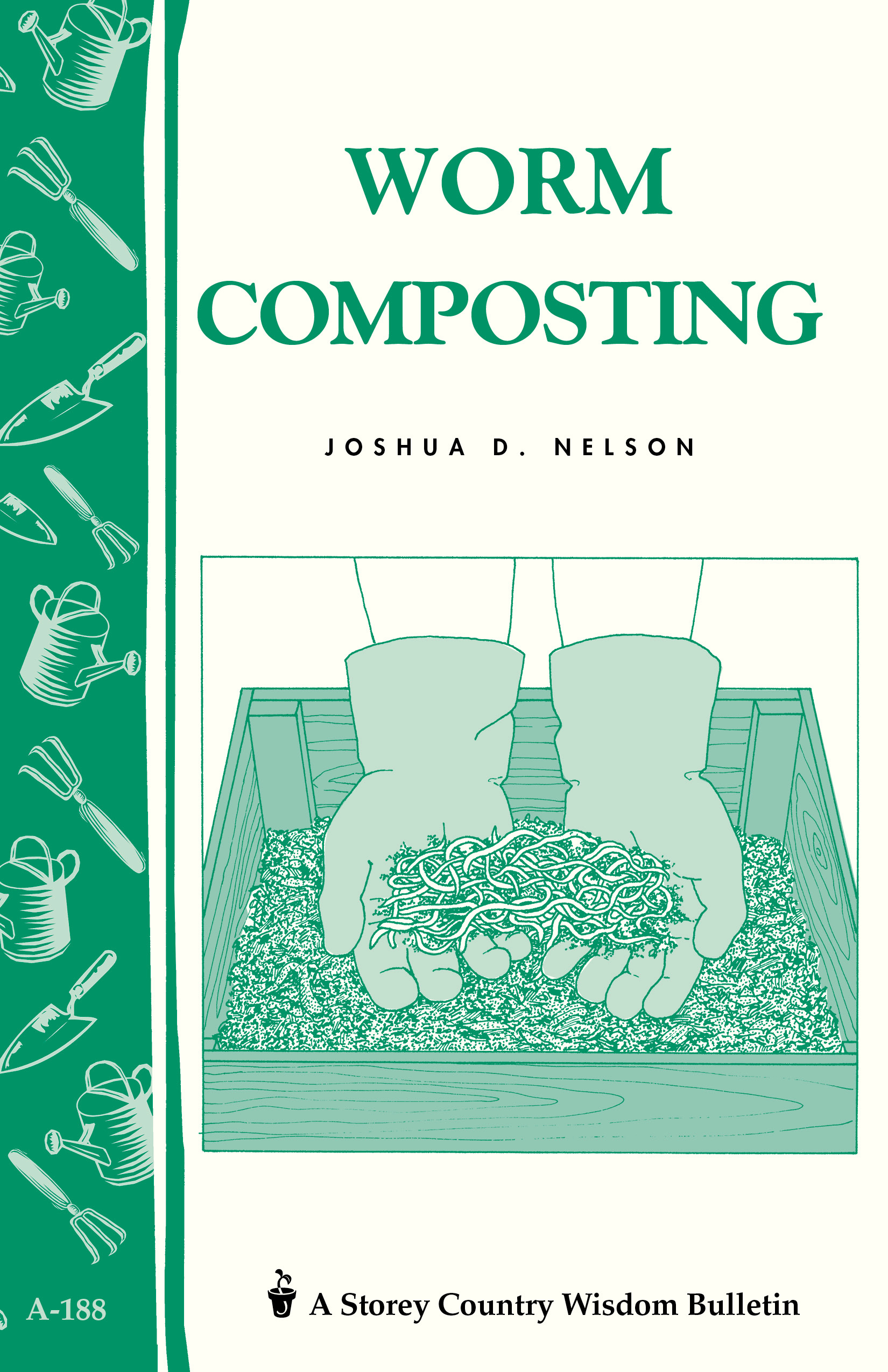 Worm Composting Storey's Country Wisdom Bulletin A-188 - Joshua D. Nelson