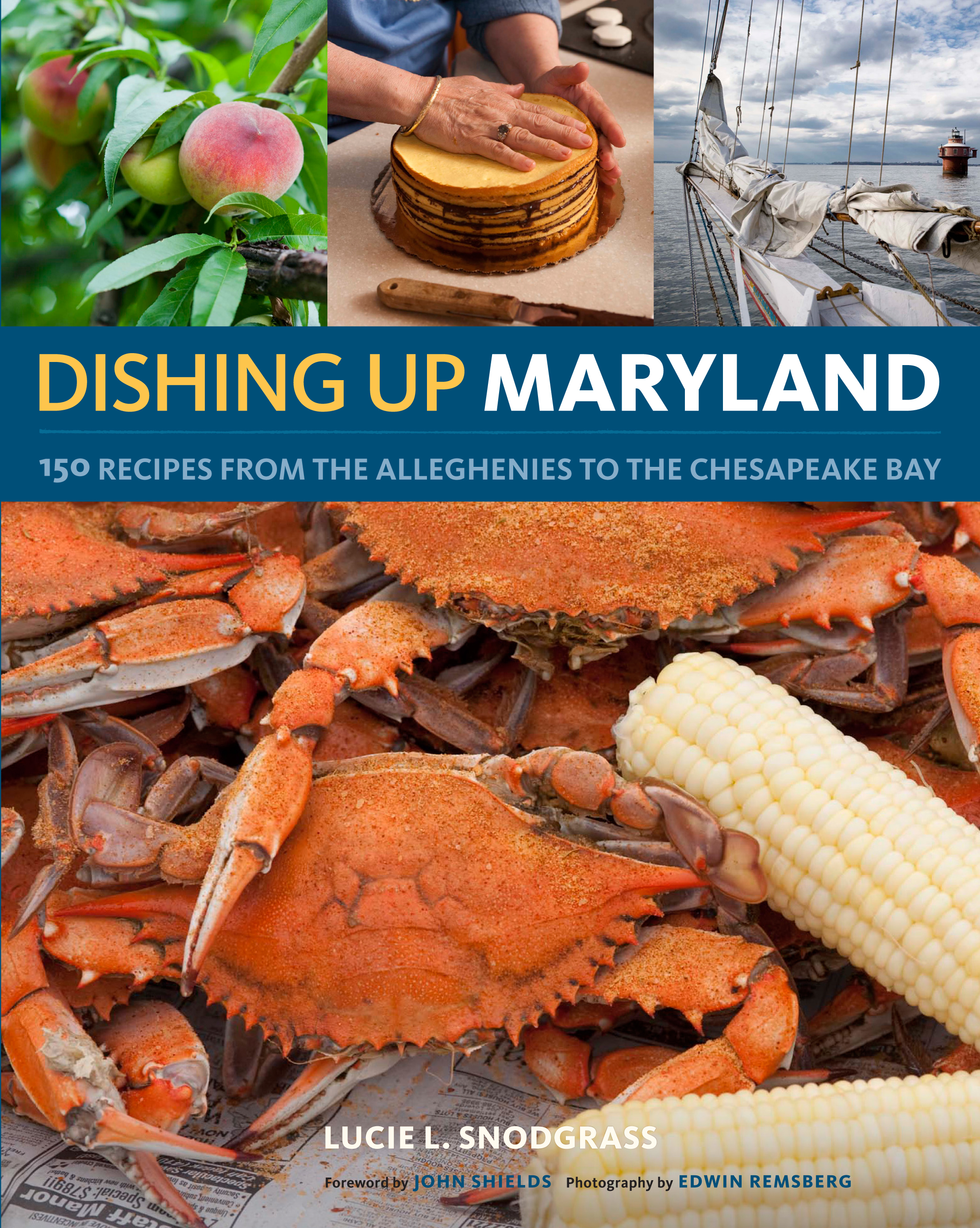 Dishing Up<sup>®</sup> Maryland 150 Recipes from the Alleghenies to the Chesapeake Bay - Lucie Snodgrass