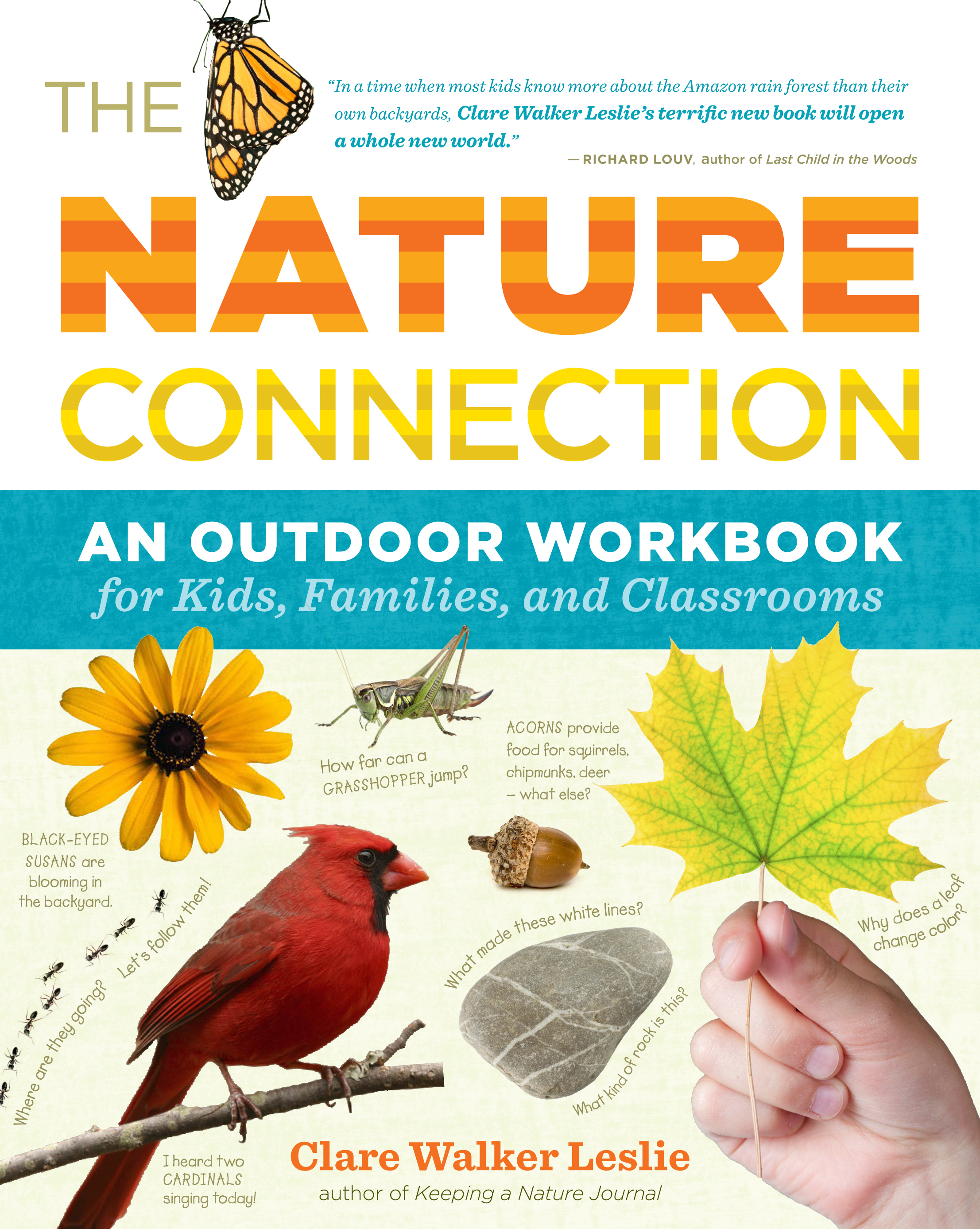 The Nature Connection An Outdoor Workbook for Kids, Families, and Classrooms - Clare Walker Leslie
