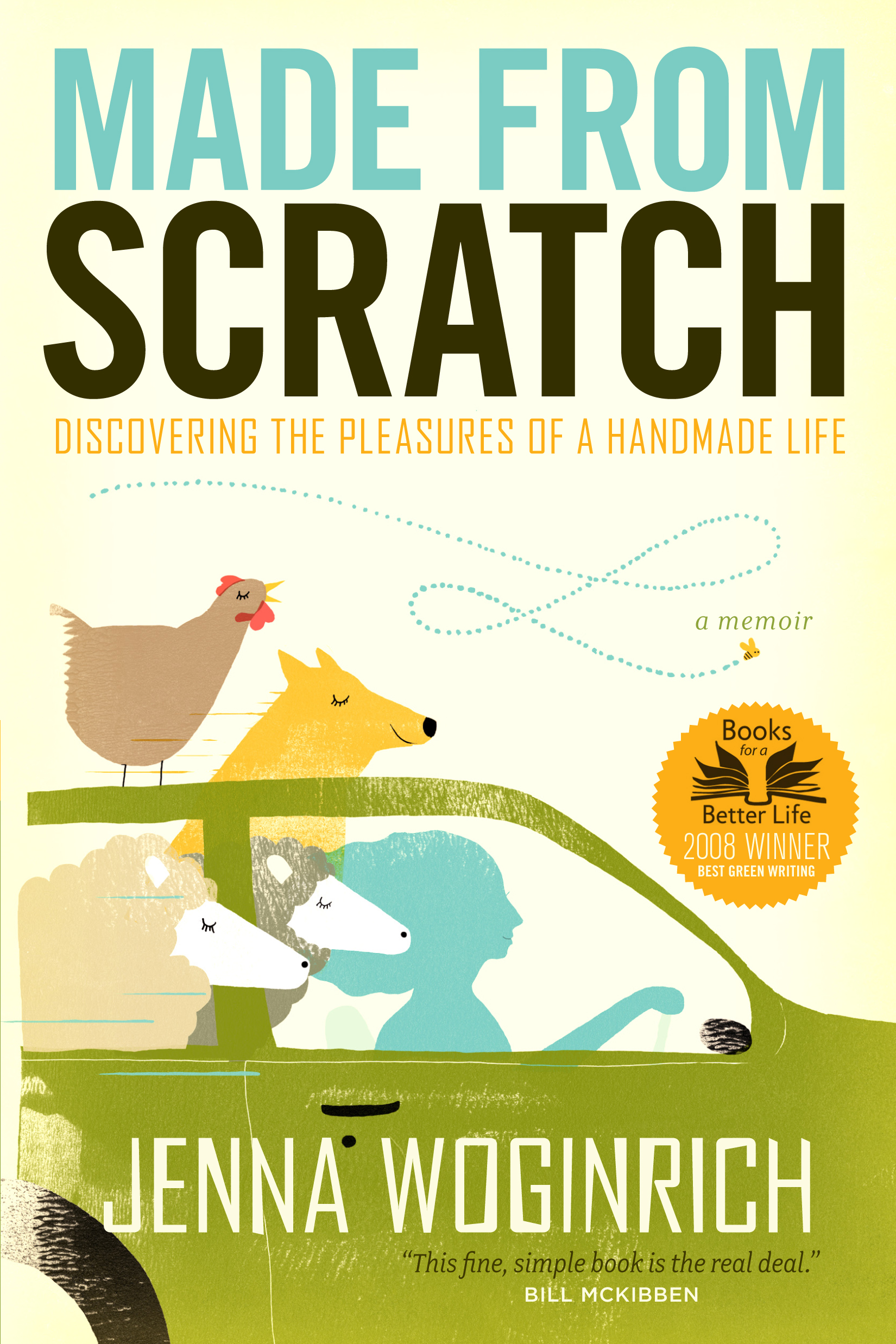 Made from Scratch Discovering the Pleasures of a Handmade Life - Jenna Woginrich