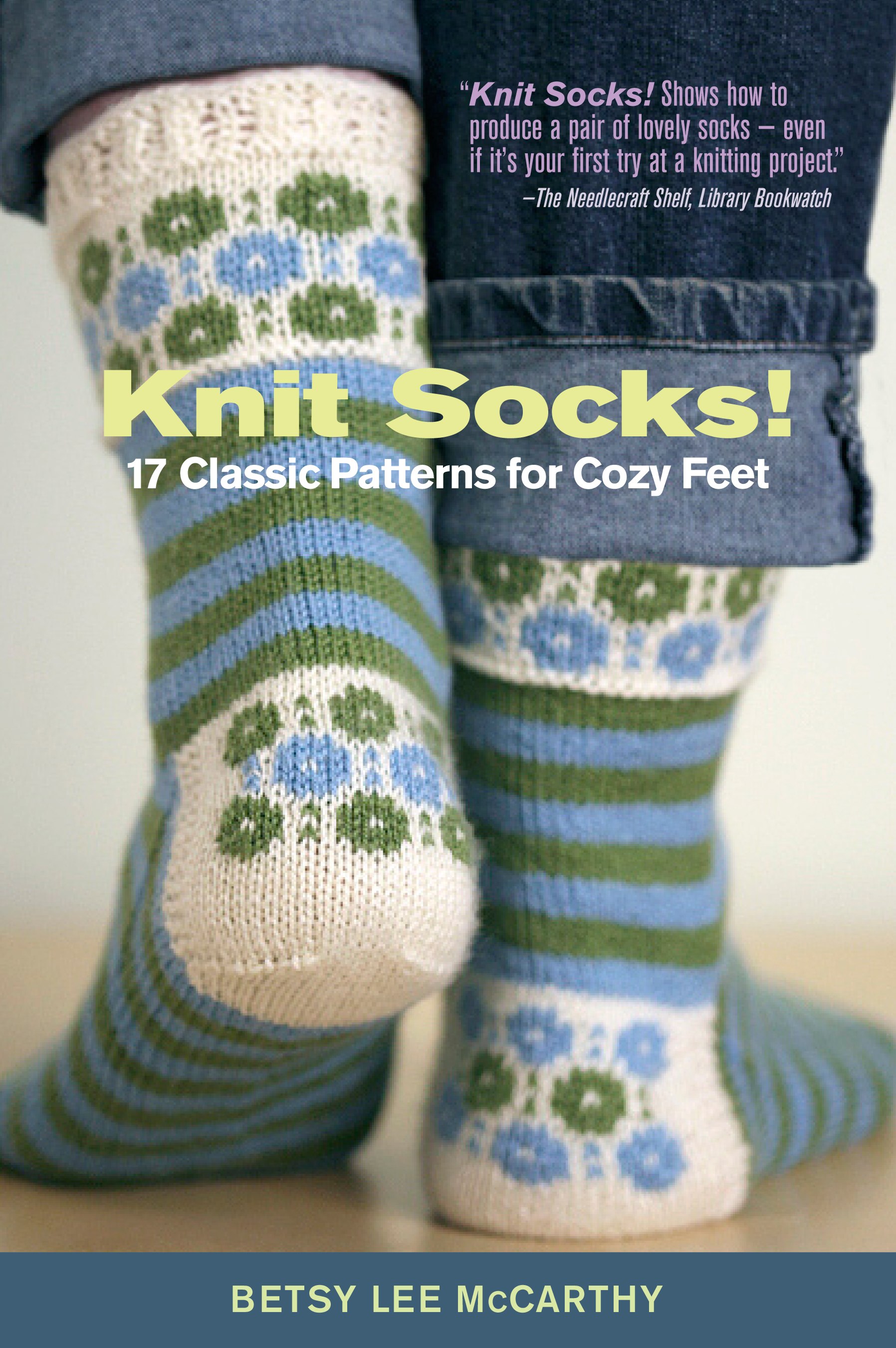 Knit Socks! 17 Classic Patterns for Cozy Feet - Betsy McCarthy