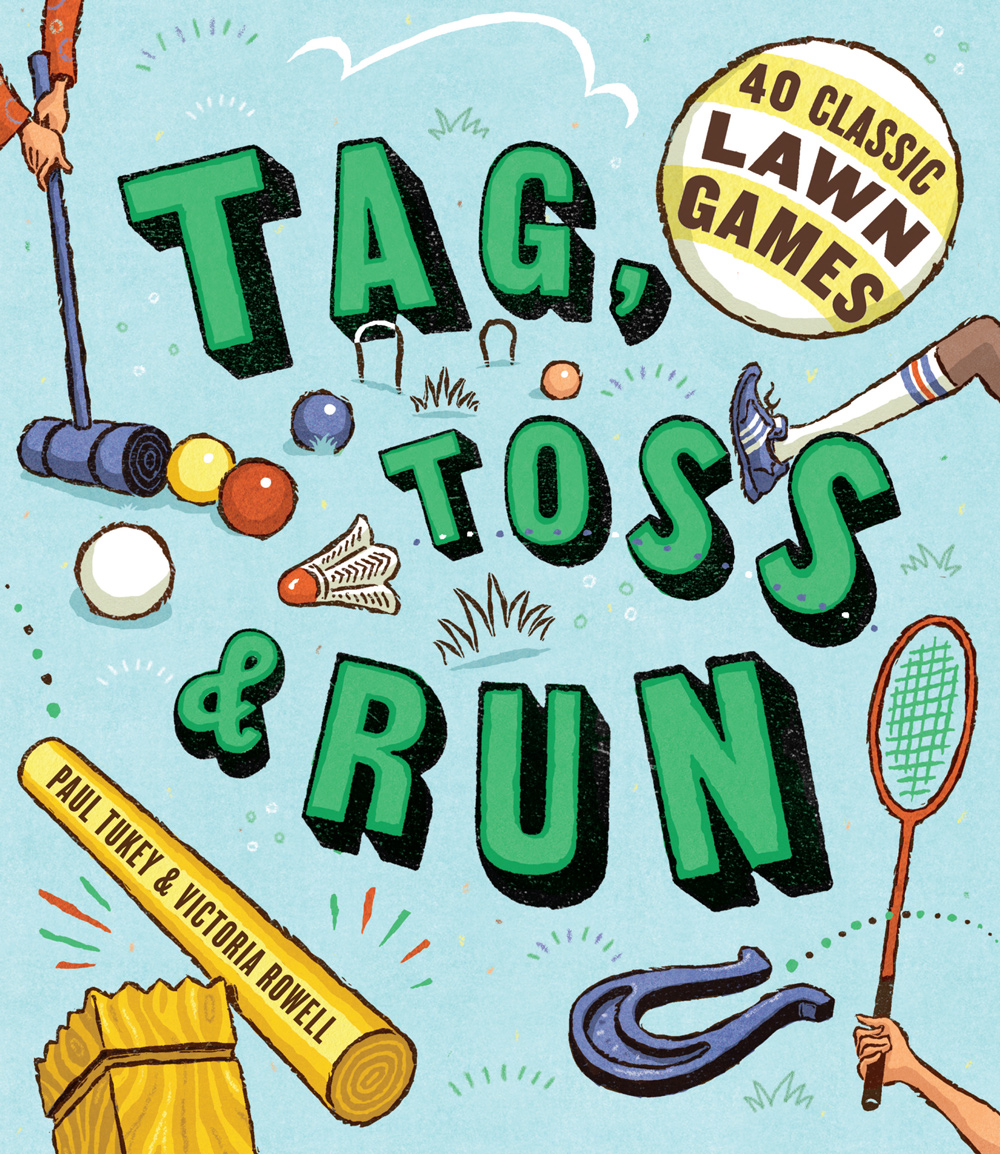Tag, Toss & Run 40 Classic Lawn Games - Victoria Rowell