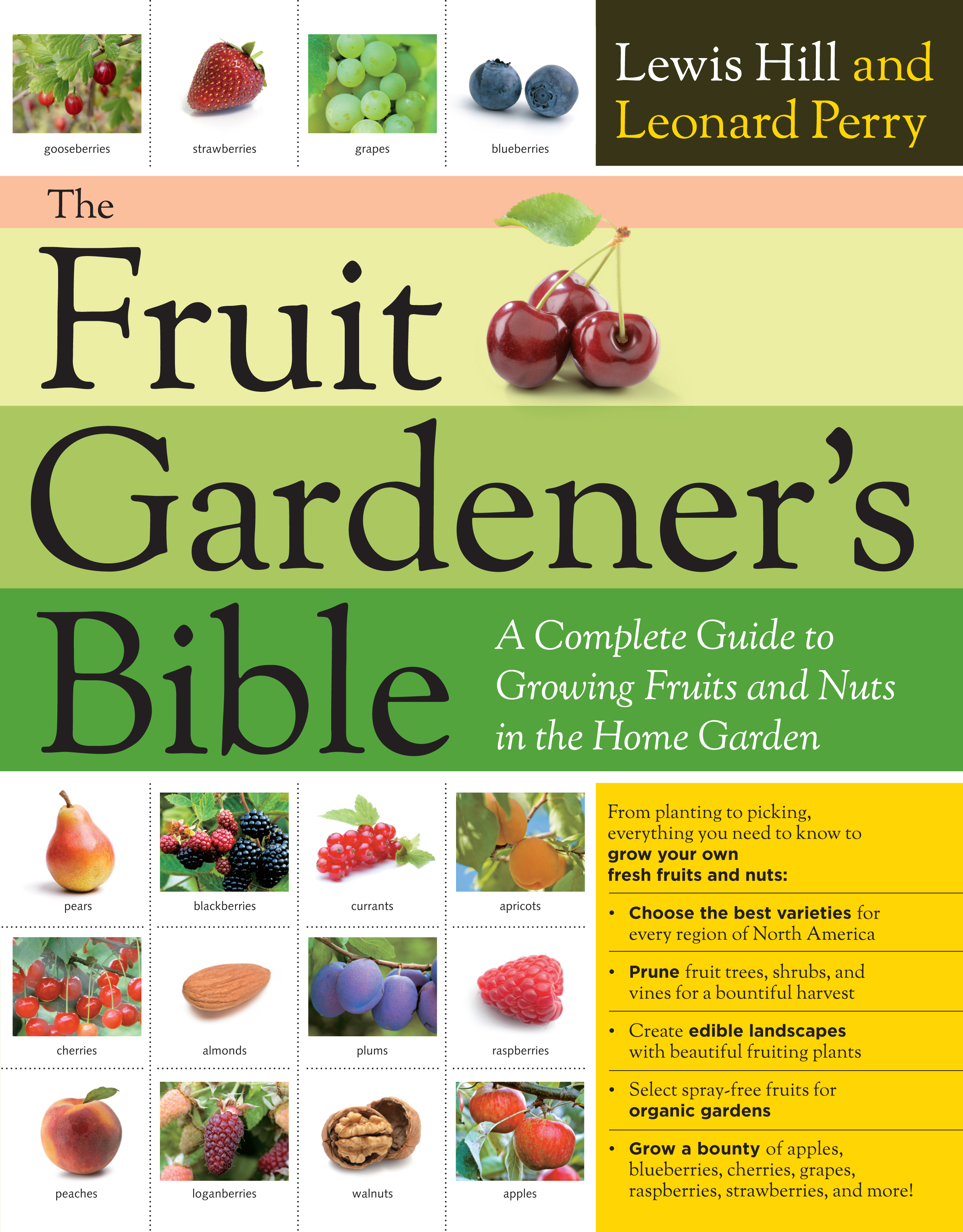 The Fruit Gardener's Bible A Complete Guide to Growing Fruits and Nuts in the Home Garden - Lewis Hill
